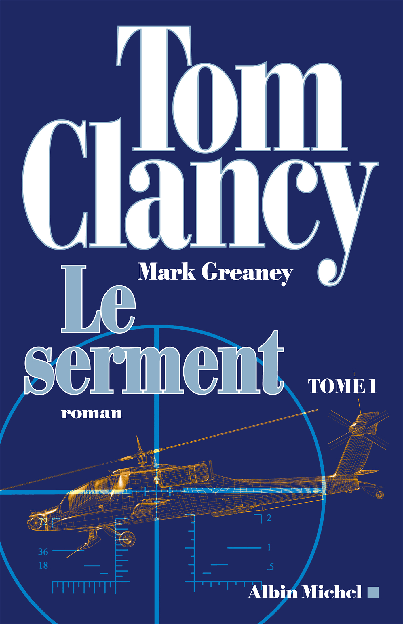 Le Serment - tome 1 | Clancy, Tom. Auteur