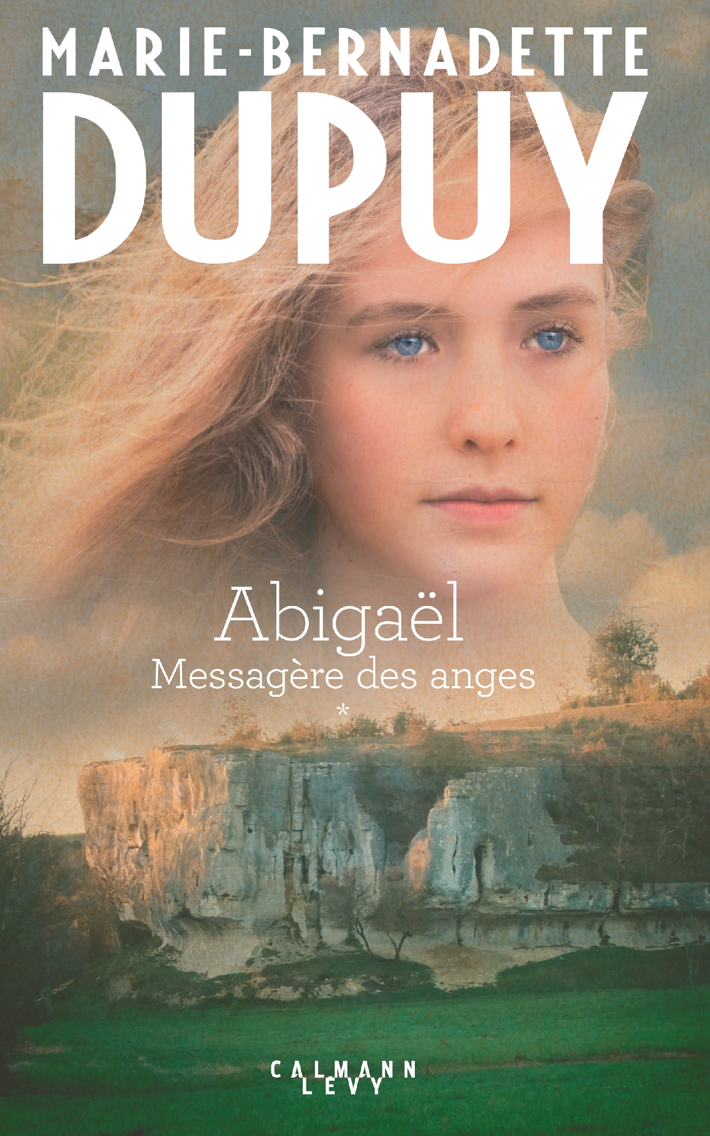 Abigaël Tome 1 - Messagère des anges | Dupuy, Marie-Bernadette. Auteur