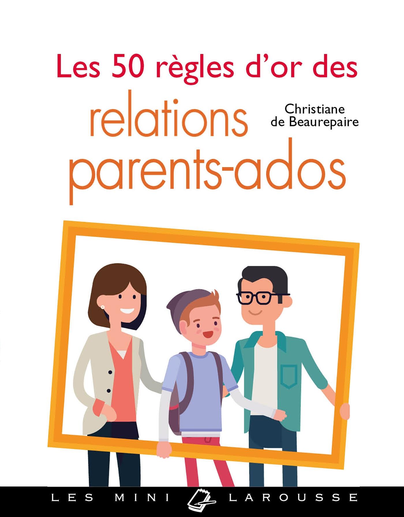 Les 50 règles d'or des relations parents-ados  