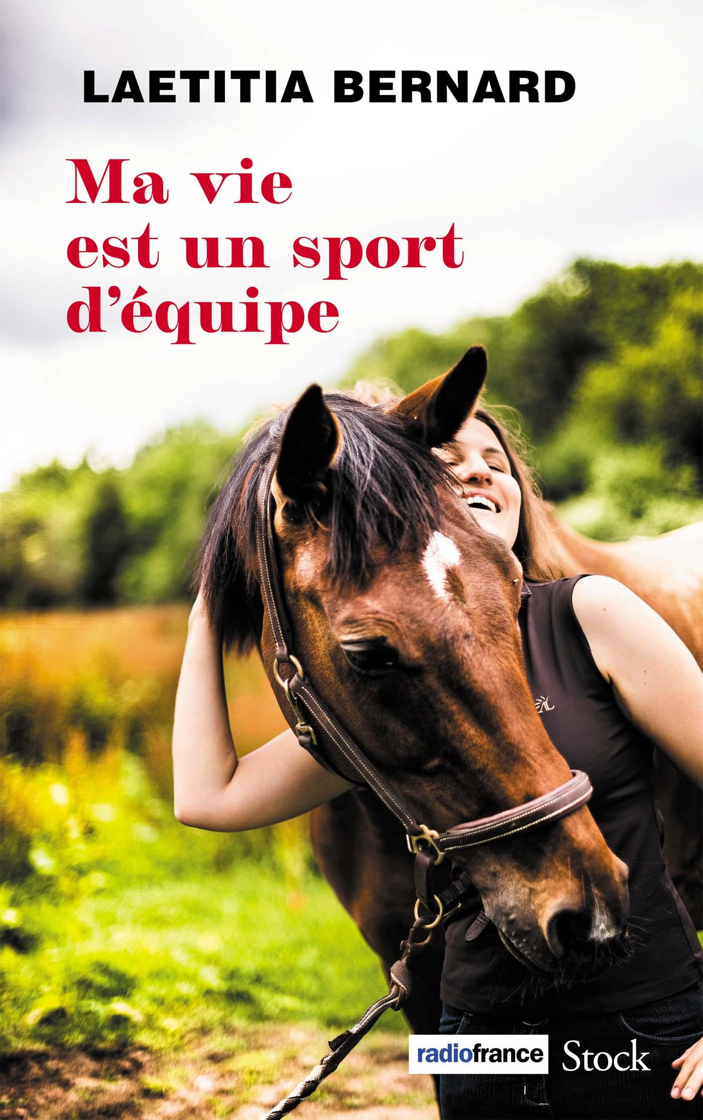 Ma vie est un sport d'équipe | Bernard, Laetitia. Auteur