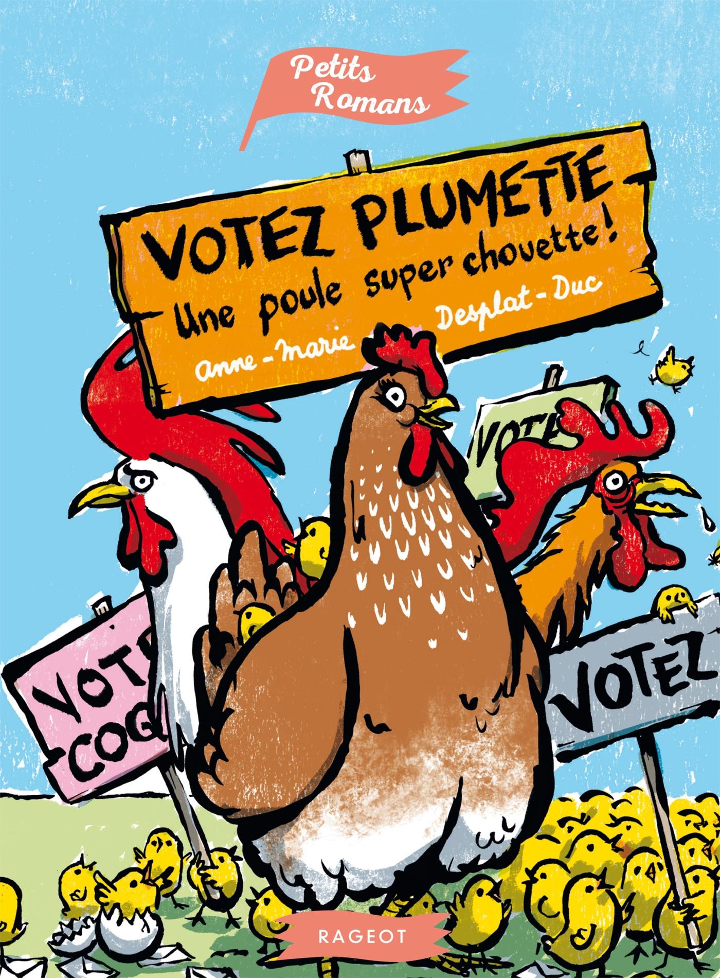 Votez Plumette, une poule super chouette | Desplat-Duc, Anne-Marie. Auteur