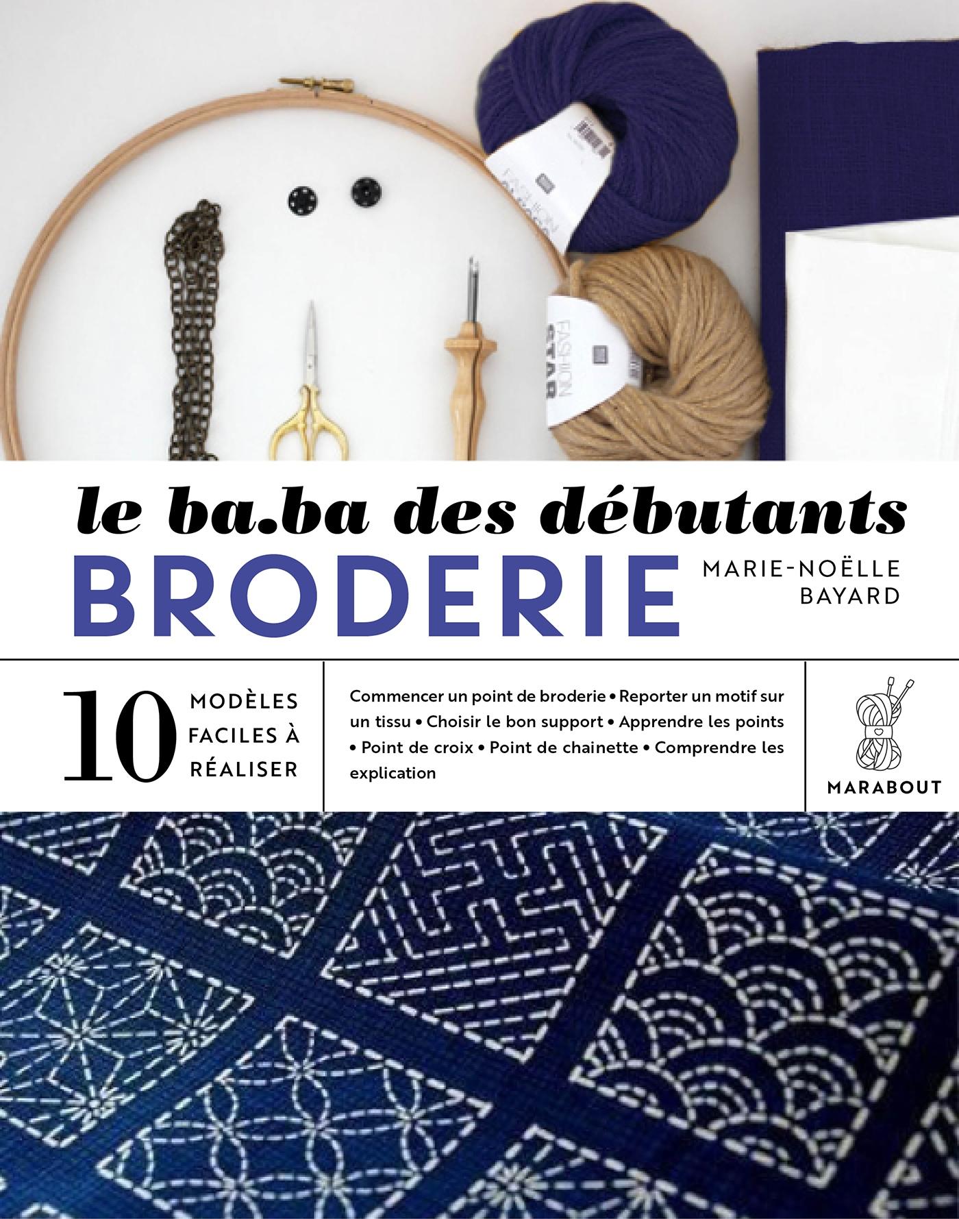 LE B.A.-BA des débutants - BRODERIE   Bayard, Marie-Noëlle. Auteur