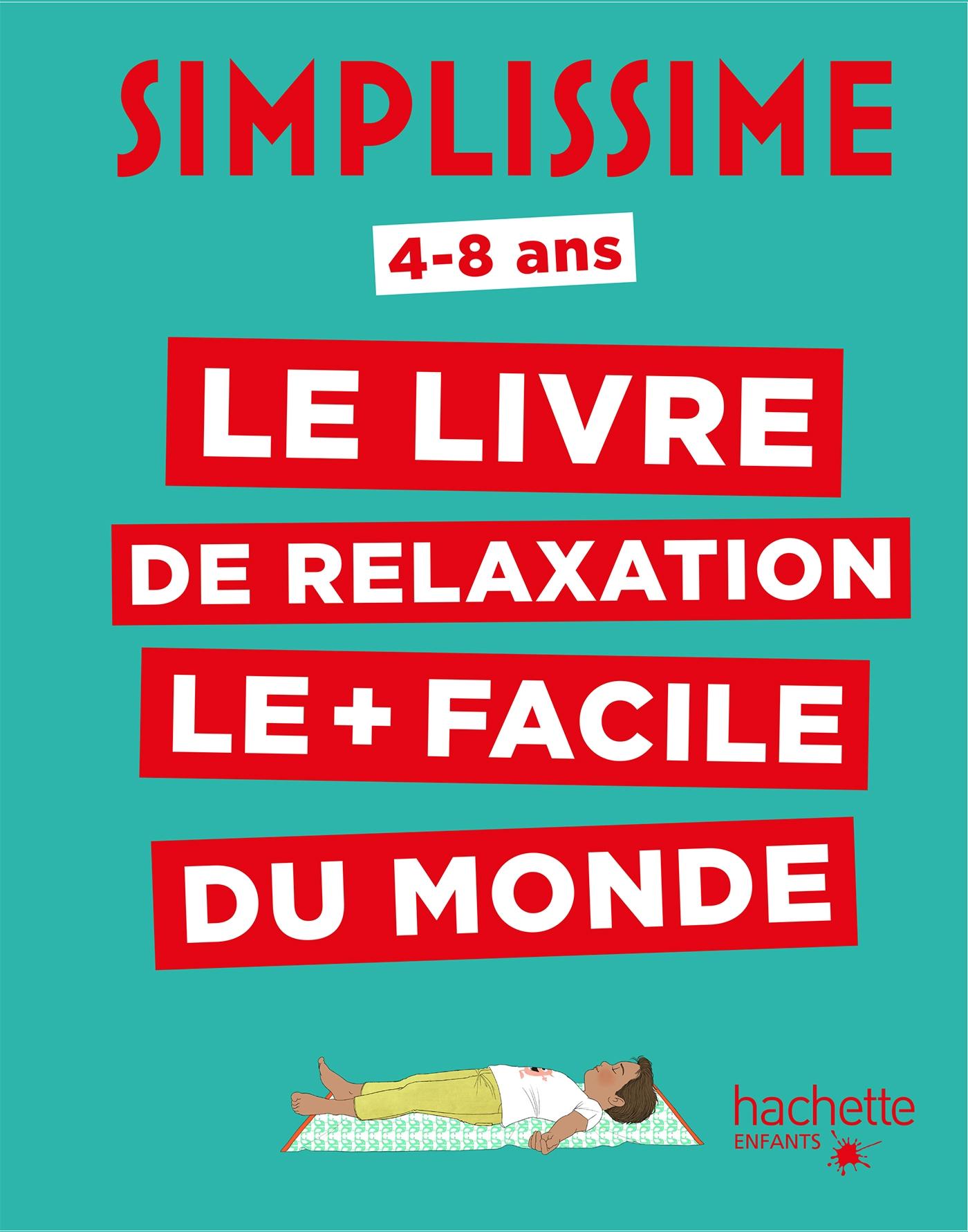 Simplissime Enfants - Le livre de relaxation le plus facile du monde | Serrat, Carole. Auteur