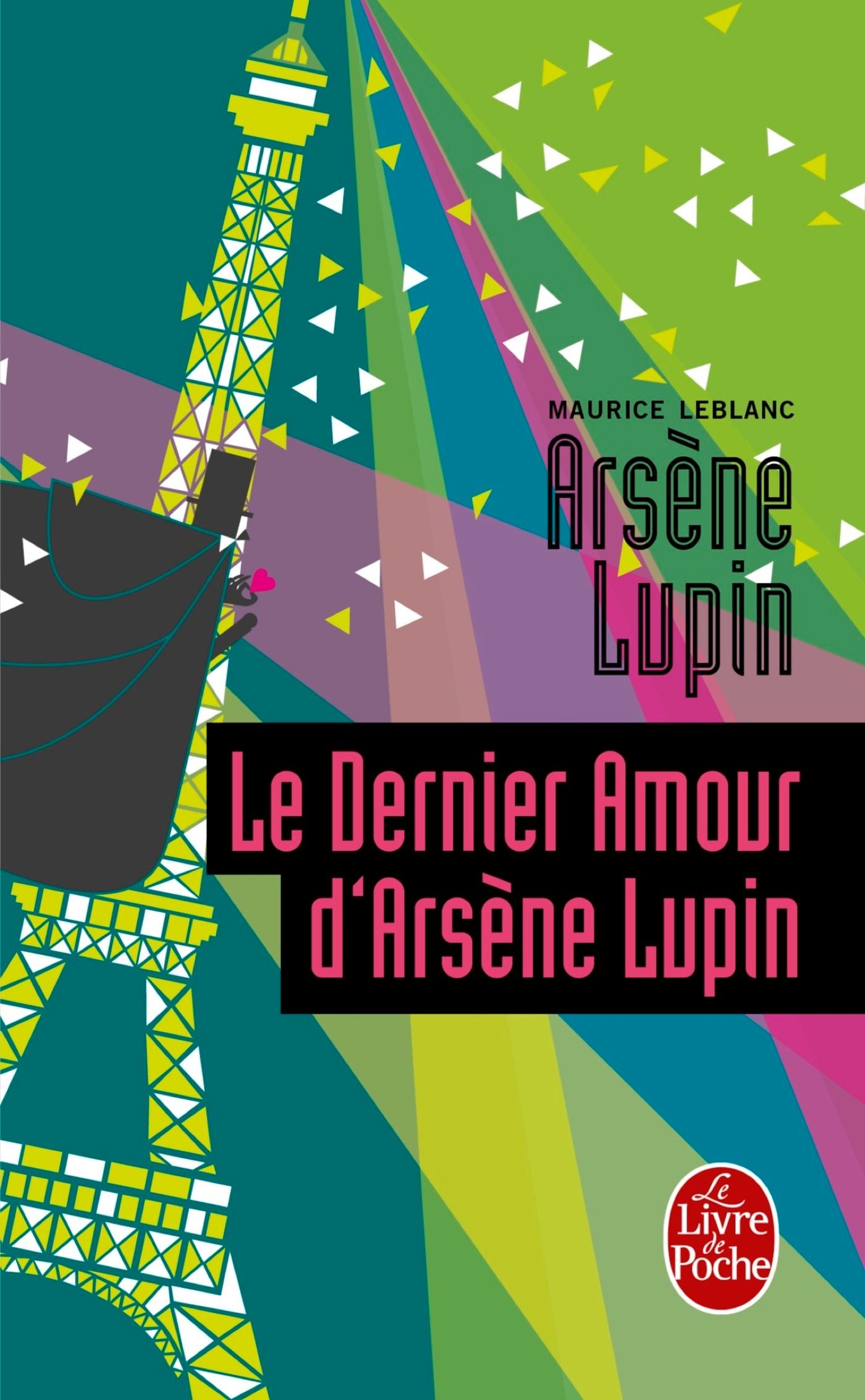 Le Dernier Amour d'Arsène Lupin | Leblanc, Maurice. Auteur