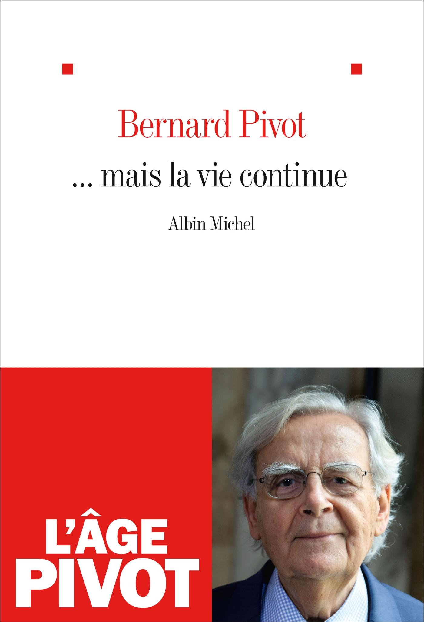 ... Mais la vie continue | Pivot, Bernard. Auteur