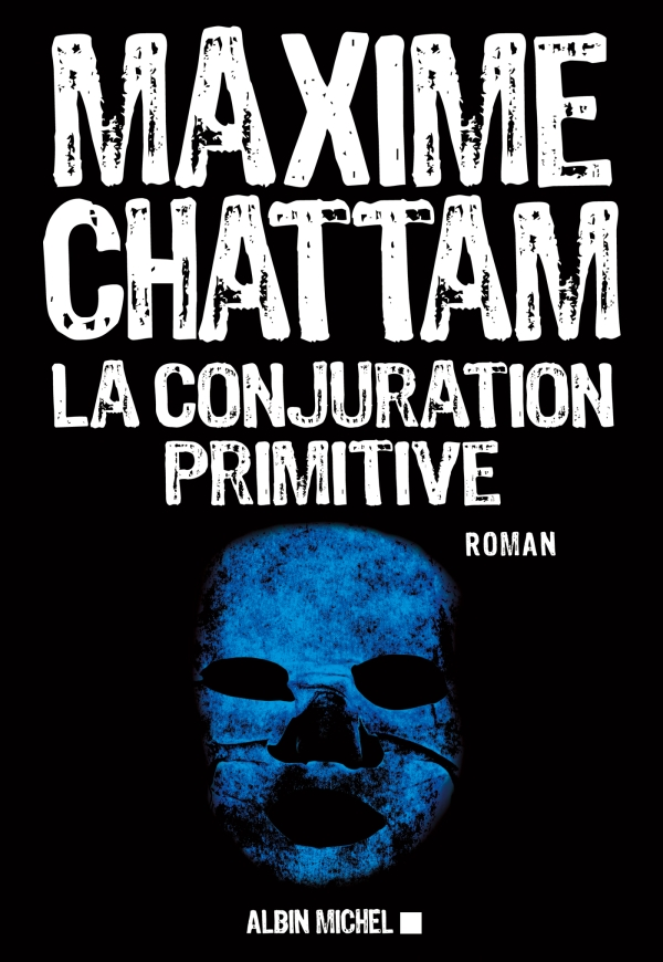 La Conjuration primitive | Chattam, Maxime. Auteur