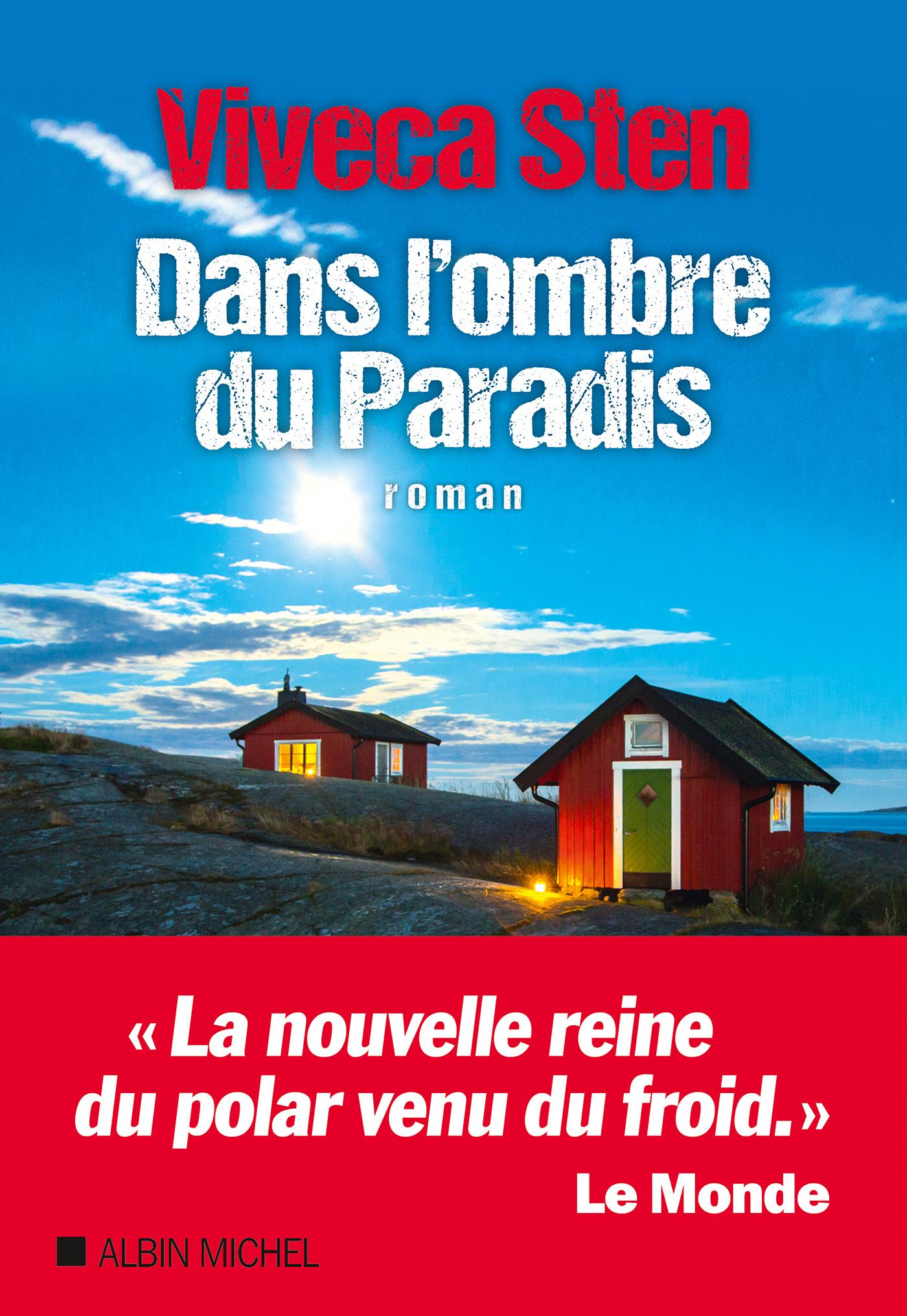 Dans l'ombre du Paradis | Sten, Viveca. Auteur