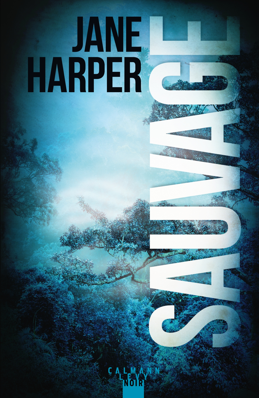 Sauvage | Harper, Jane. Auteur