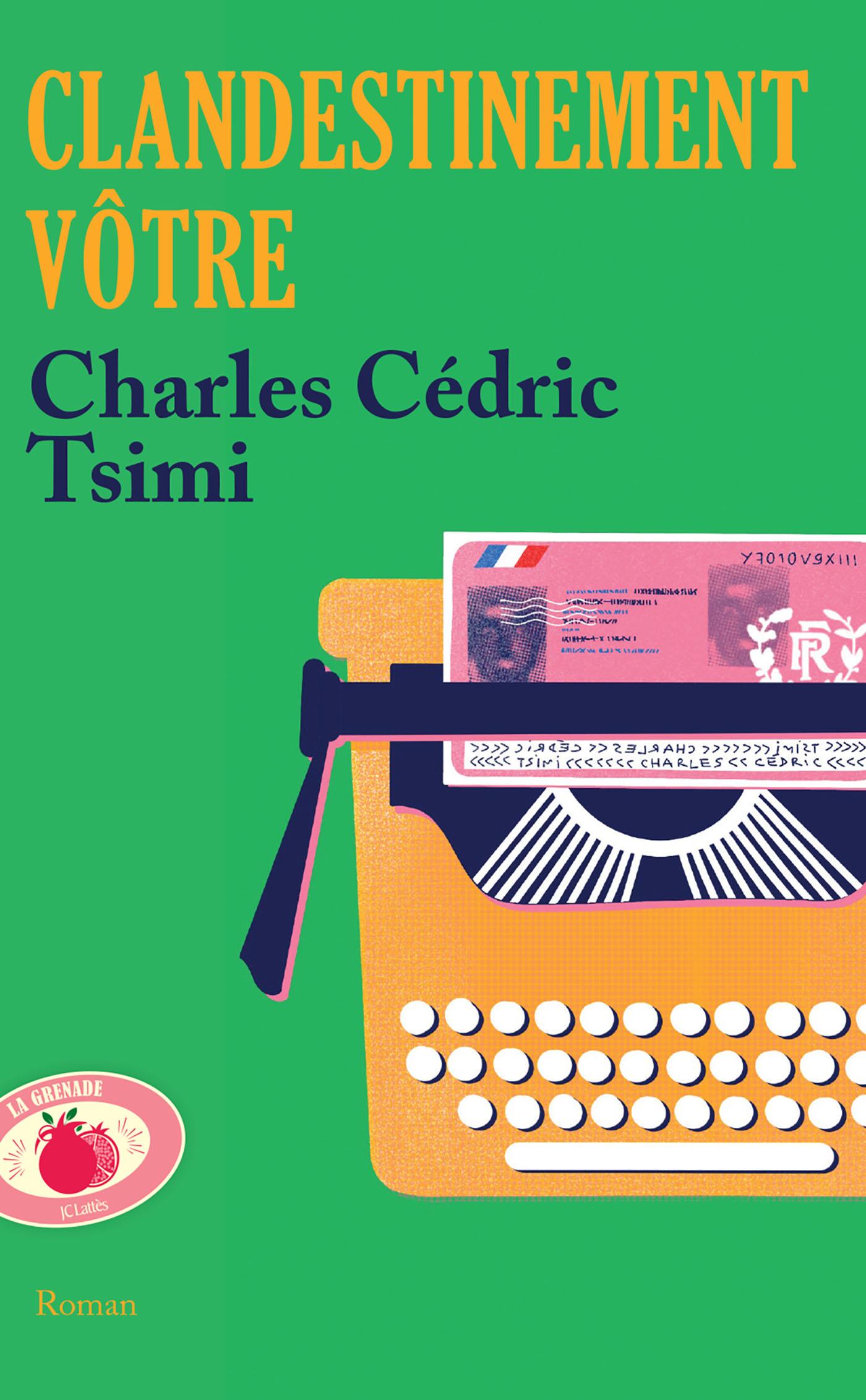 Clandestinement vôtre | Tsimi, Charles Cédric. Auteur