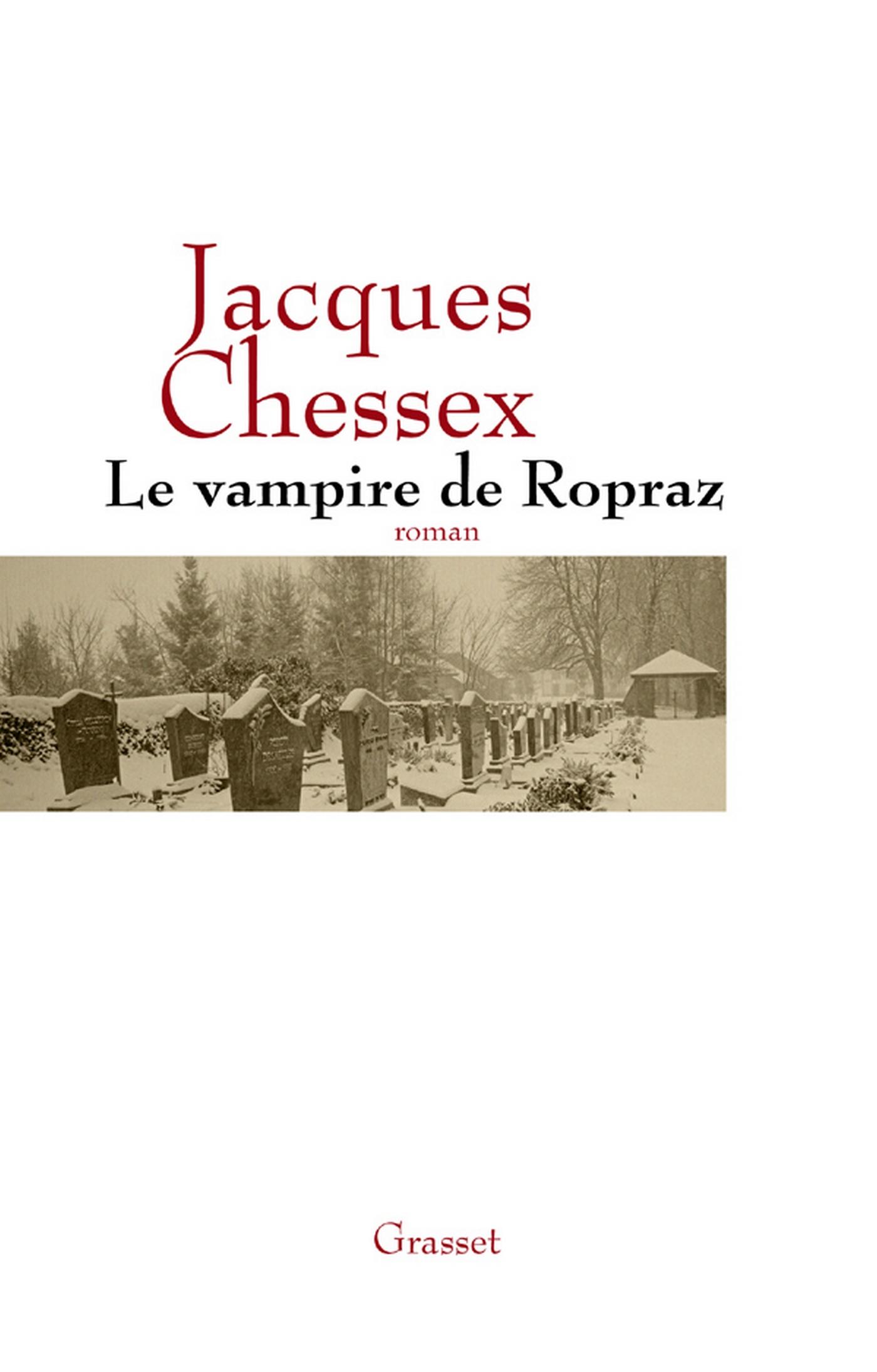 Le vampire de Ropraz   Chessex, Jacques. Auteur