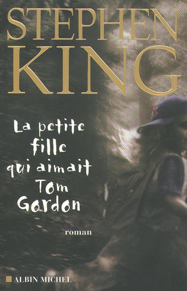 La Petite fille qui aimait Tom Gordon | King, Stephen