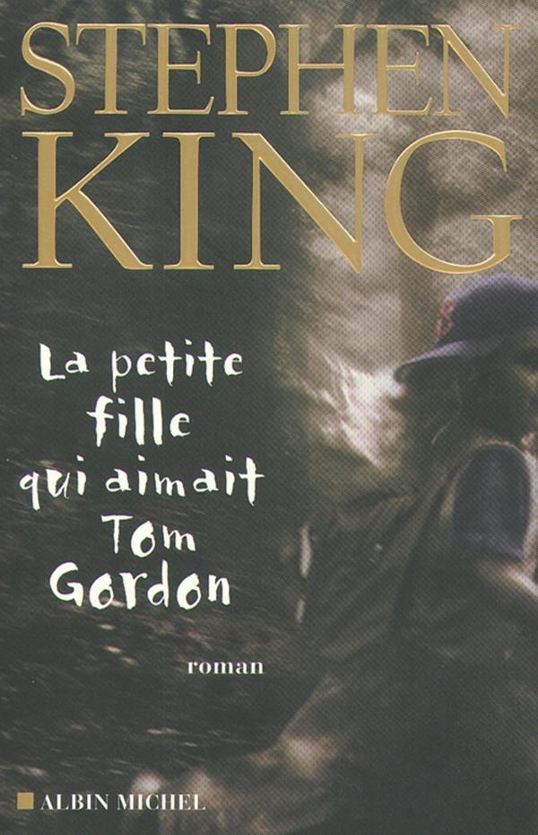 La Petite fille qui aimait Tom Gordon | King, Stephen