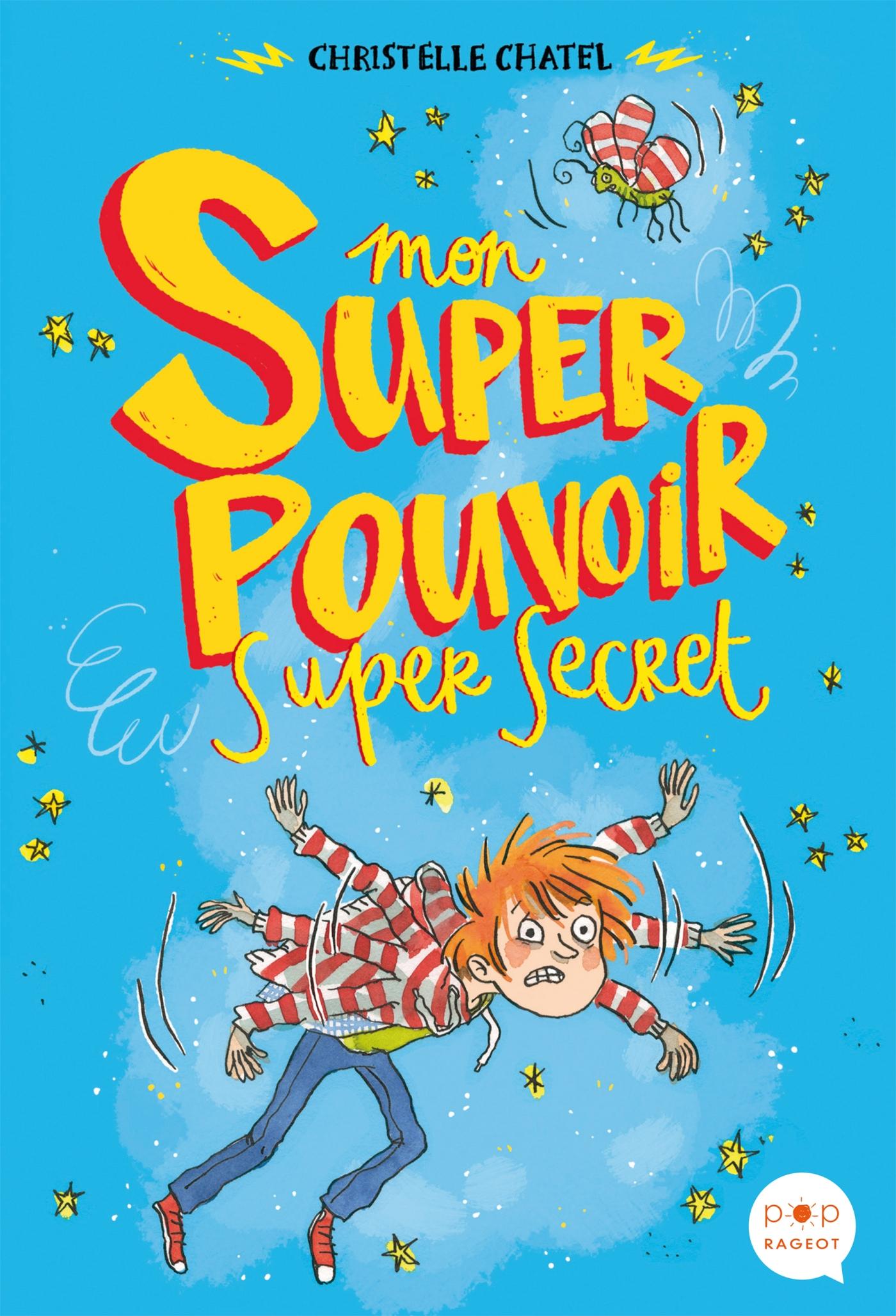 Mon super pouvoir super secret | Chatel, Christelle. Auteur