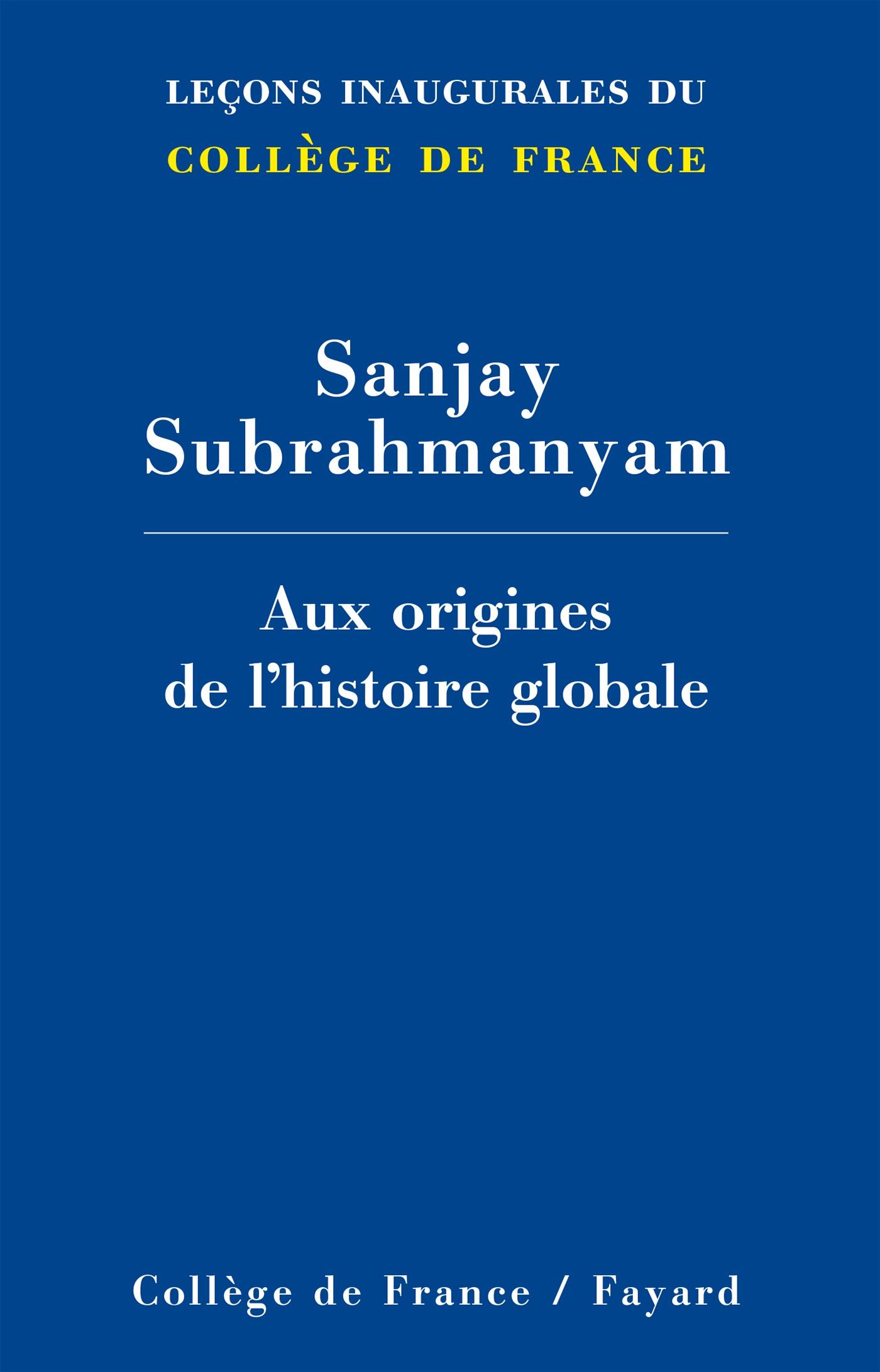 Aux origines de l'histoire globale | Subrahmanyam, Sanjay. Auteur