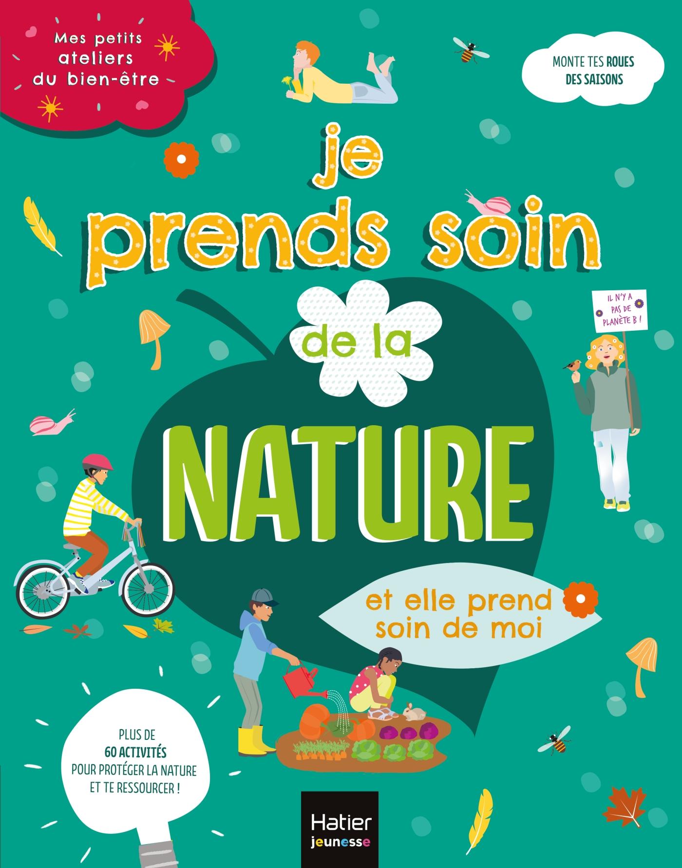 Mes petits ateliers du bien-être - Je prends soins de la nature et elle prend soin de moi - 6/10 ans | Corre Montagu, Frédérique. Auteur