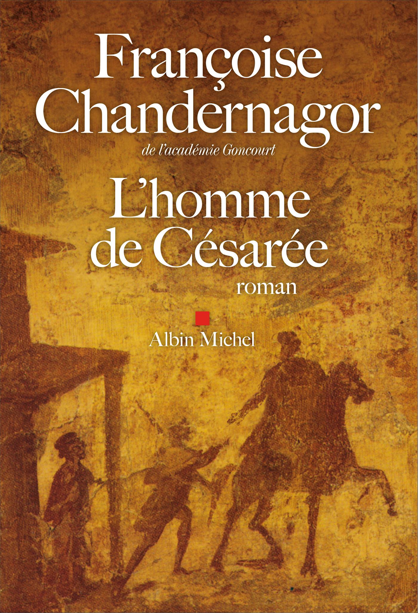 L'Homme de Césarée | Chandernagor, Françoise. Auteur