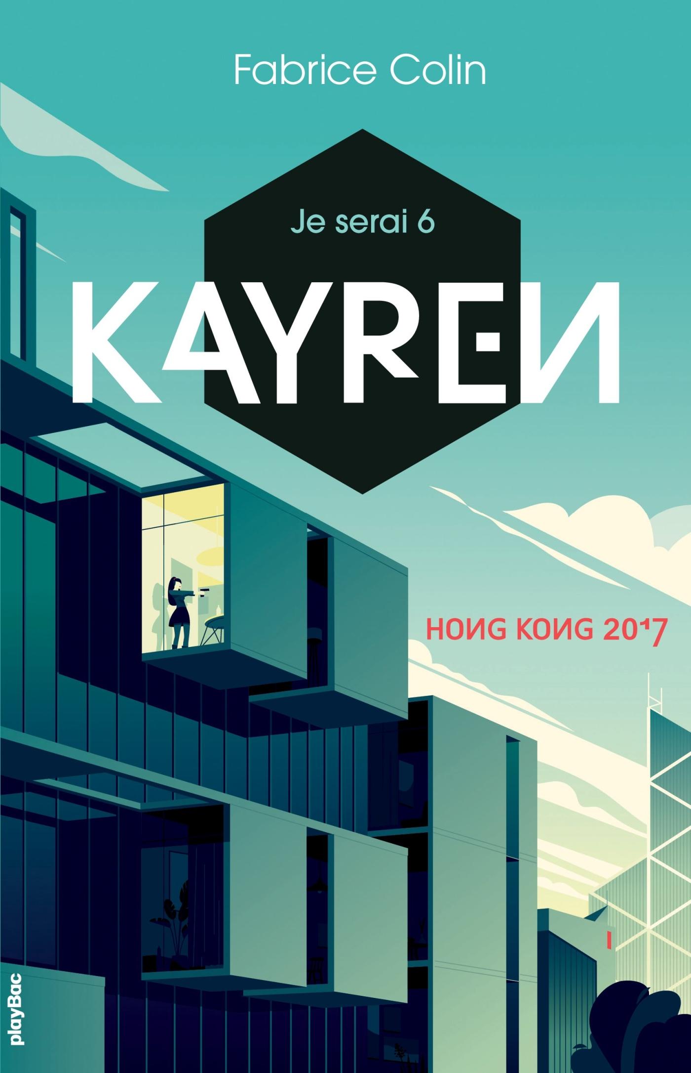 Je serai 6 - Kayren, Hong Kong 2017 | Colin, Fabrice