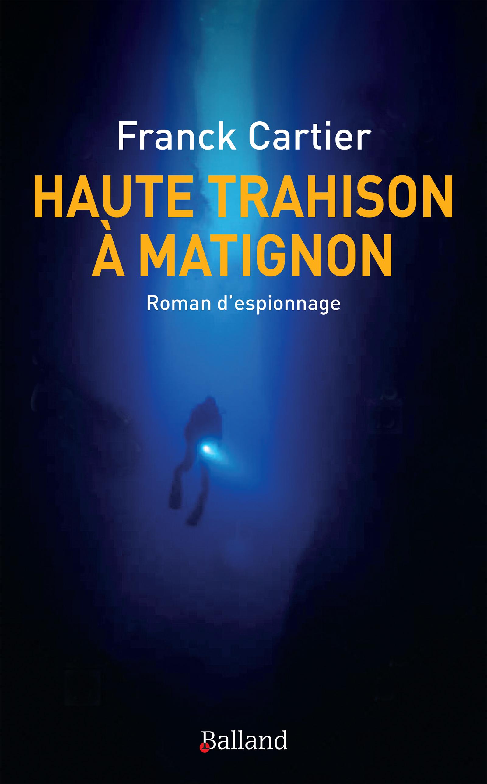 Haute trahison à Matignon | Cartier, Franck. Auteur