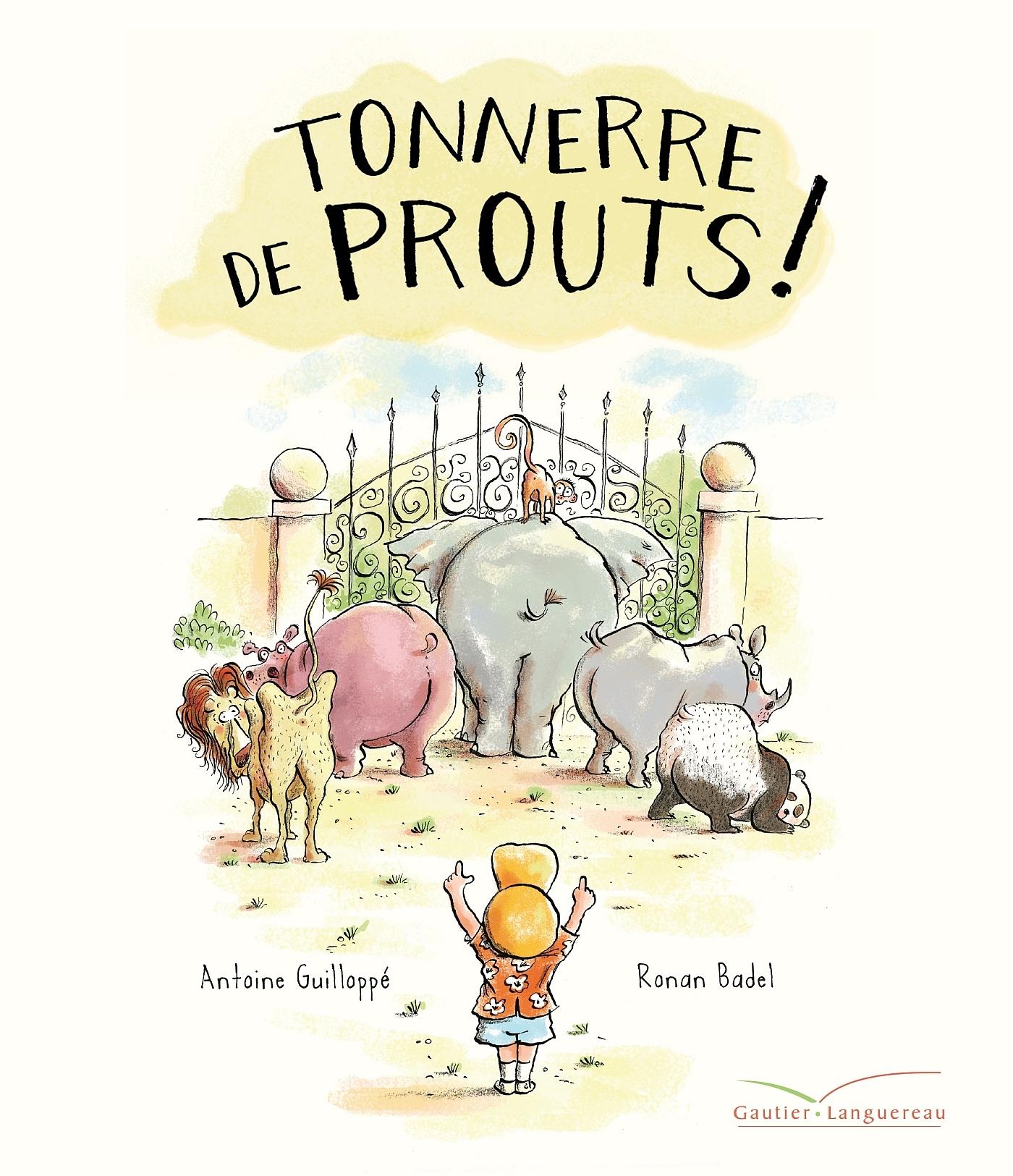 Tonnerre de prouts ! | Guilloppé, Antoine. Auteur