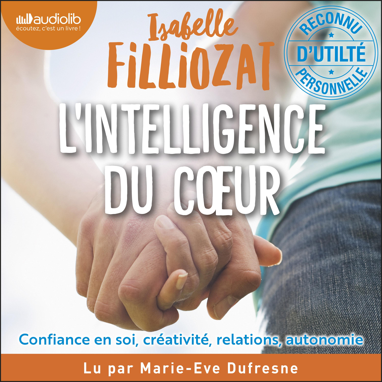 L' Intelligence du coeur | Filliozat, Isabelle