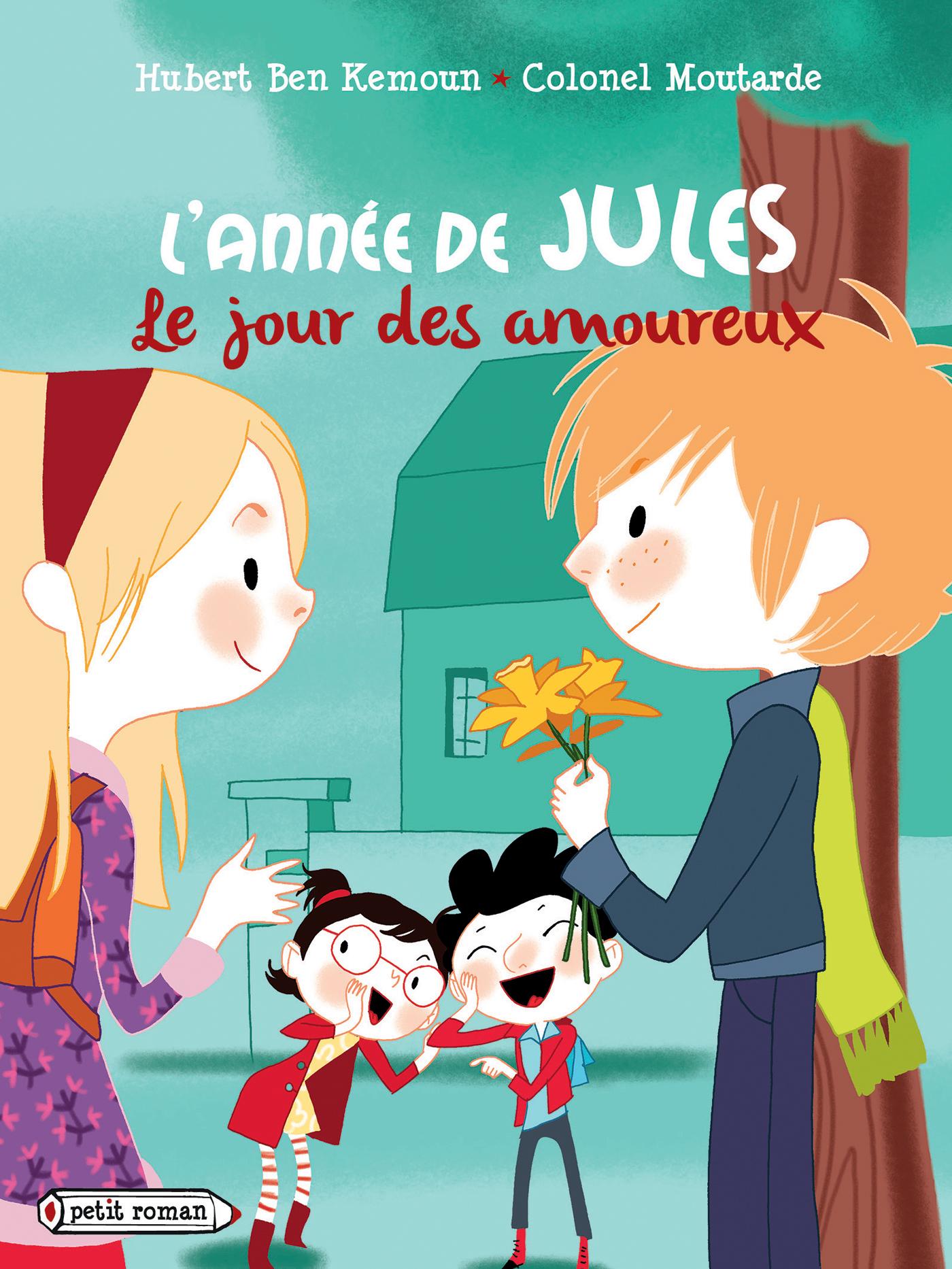 L'année de Jules : Le jour des amoureux | Ben Kemoun, Hubert. Auteur