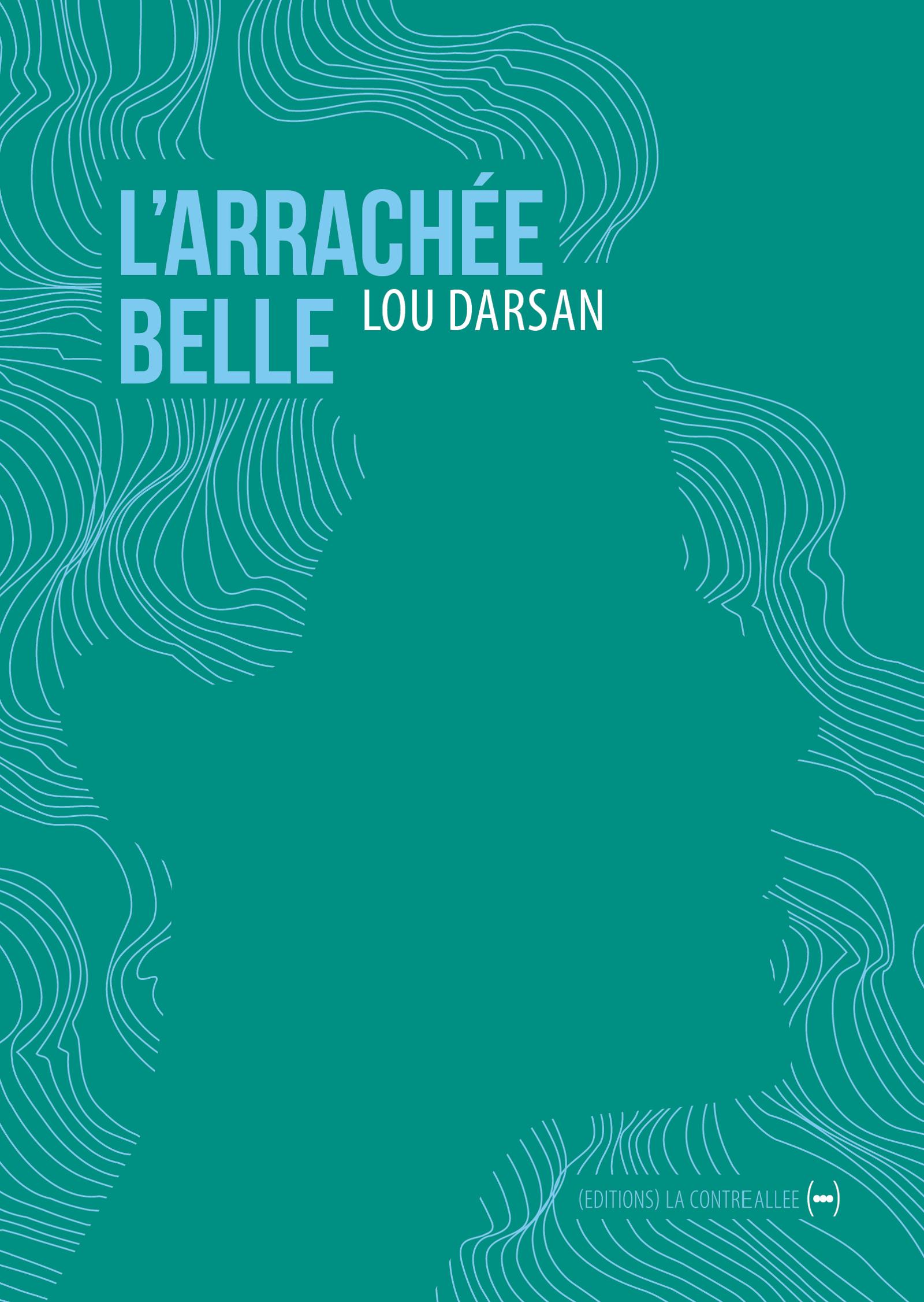 L'Arrachée belle | Darsan, Lou. Auteur
