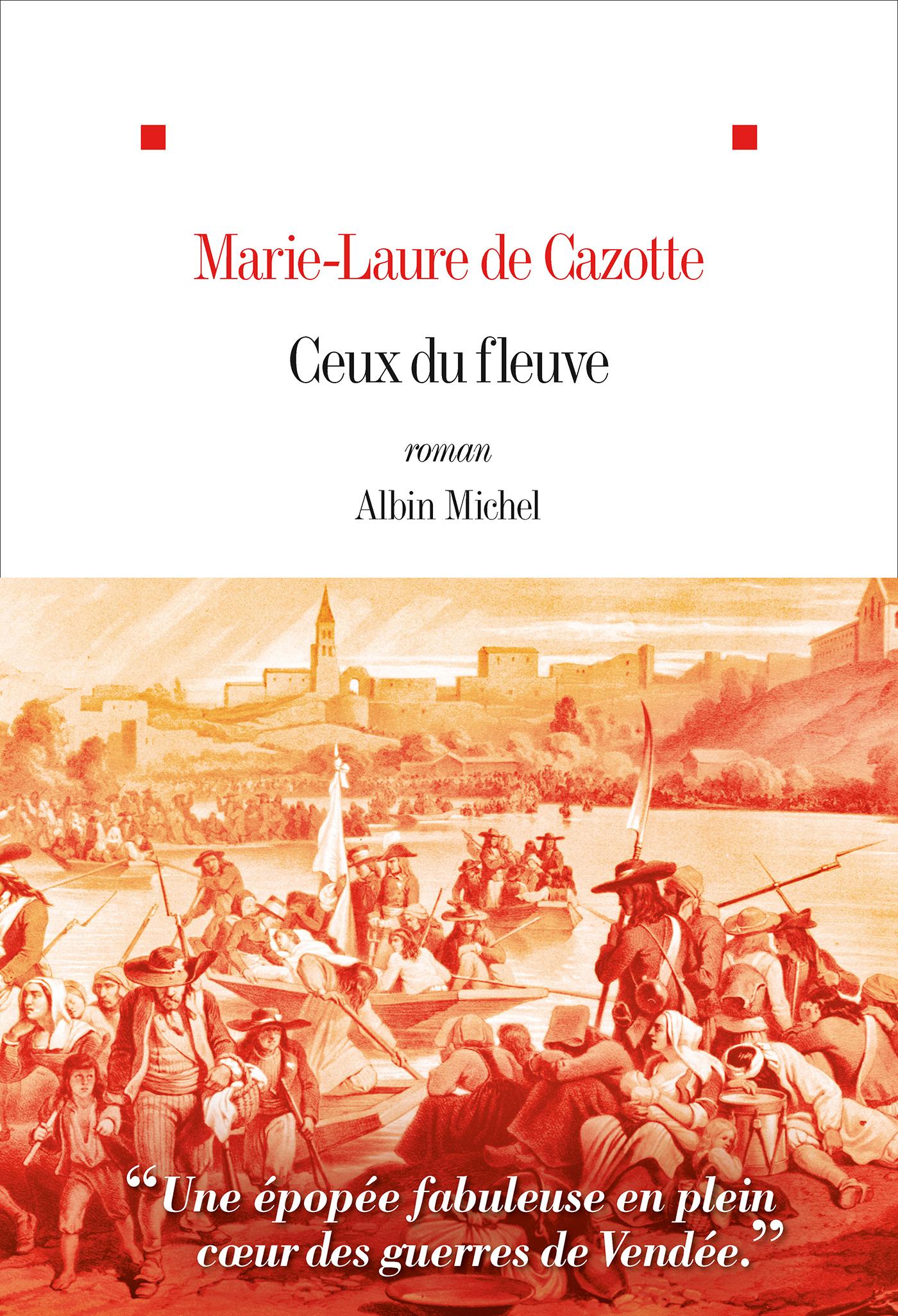 Ceux du fleuve | Cazotte, Marie-Laure. Auteur