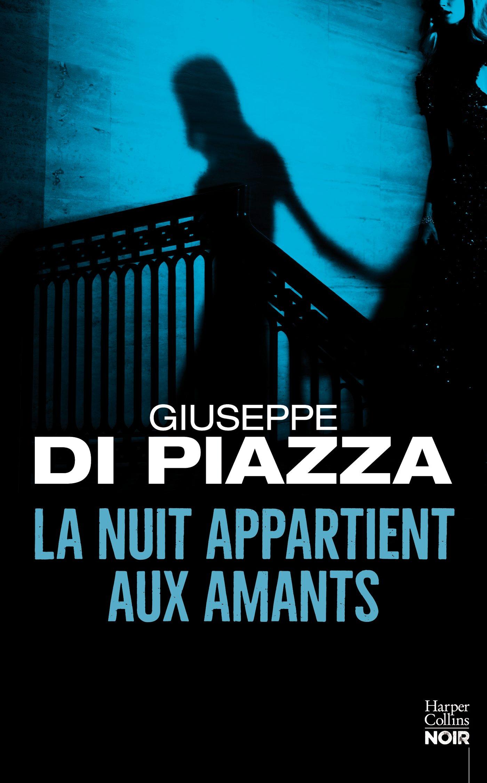 La nuit appartient aux amants | Di Piazza, Giuseppe. Auteur