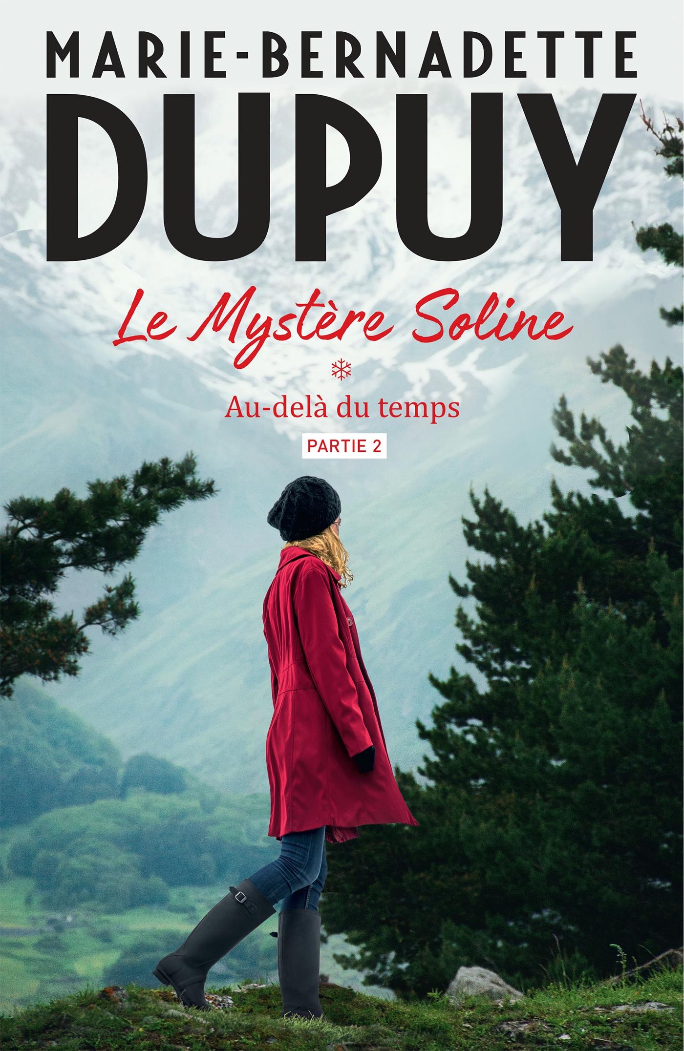 Le Mystère Soline, T1 - Au-delà du temps - partie 2 | Dupuy, Marie-Bernadette. Auteur
