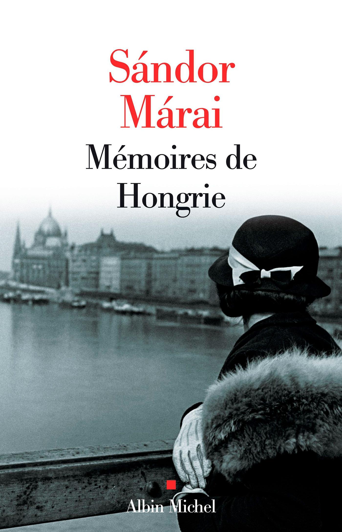 Mémoires de Hongrie | Marai, Sandor (1900-1989). Auteur