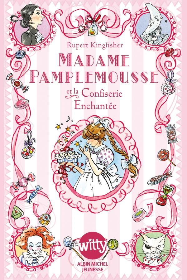 Madame Pamplemousse et la confiserie enchantée - tome 3 | Kingfisher, Rupert. Auteur