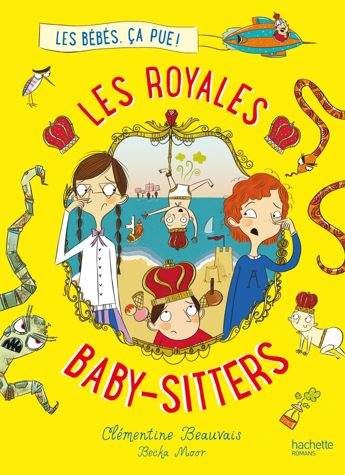 Les Royales Baby-sitters - Tome 1 - Les bébés, ça pue ! | Beauvais, Clémentine. Auteur