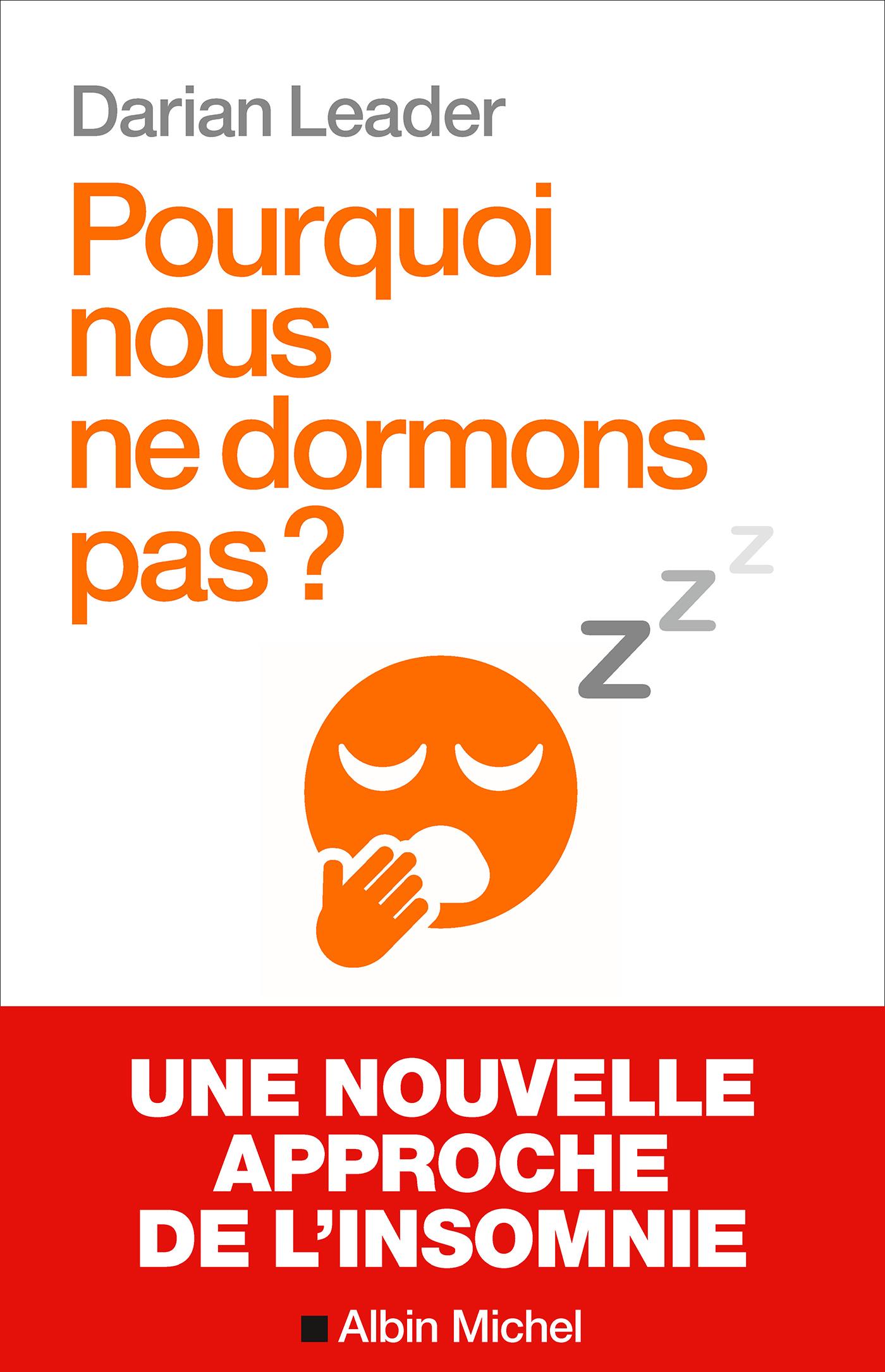 Pourquoi nous ne dormons pas ? | Leader, Darian. Auteur