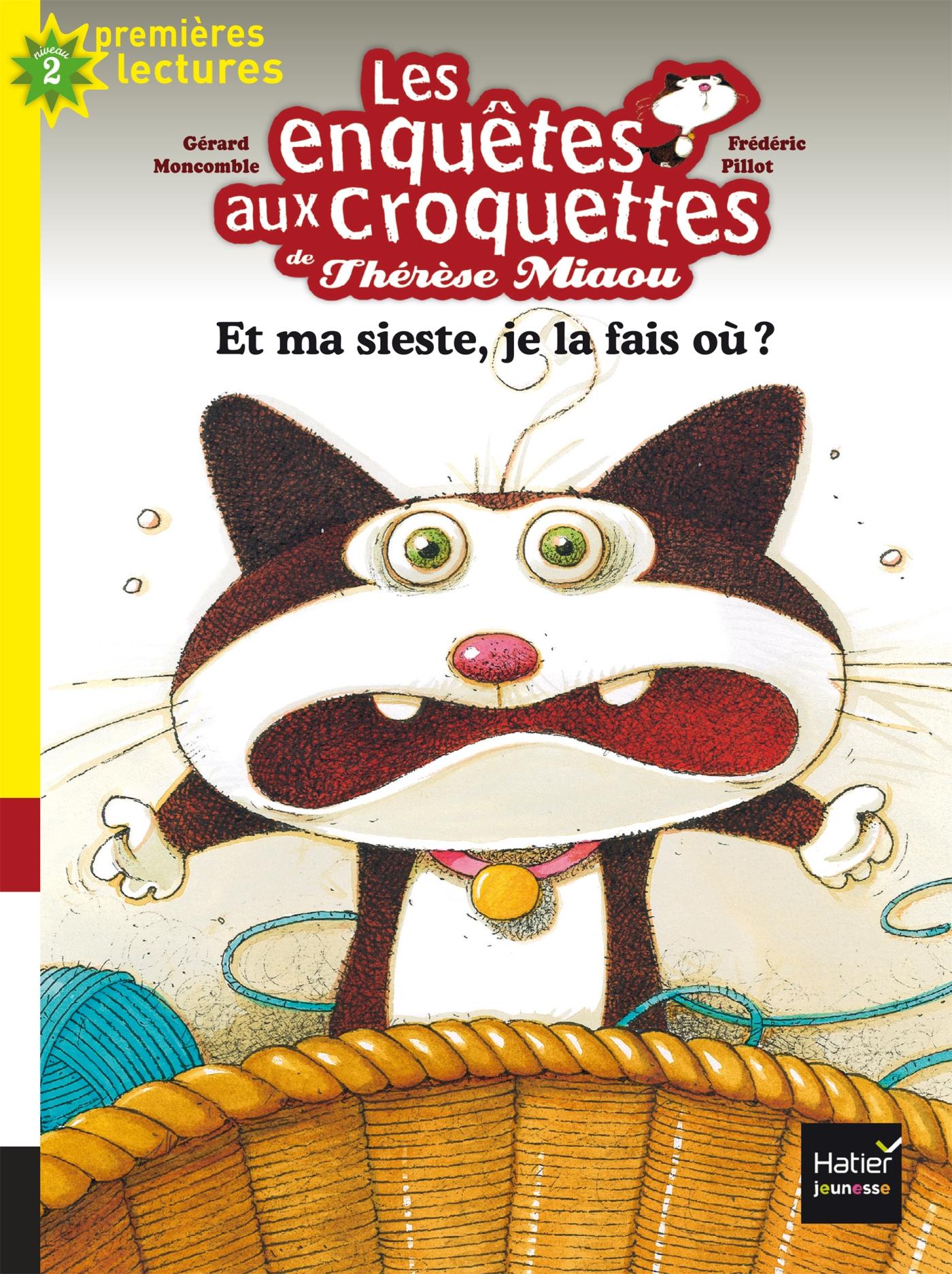Les enquêtes aux croquettes - Et ma sieste, je la fais où ? CP/CE1 6/7 ans | Moncomble, Gérard. Auteur