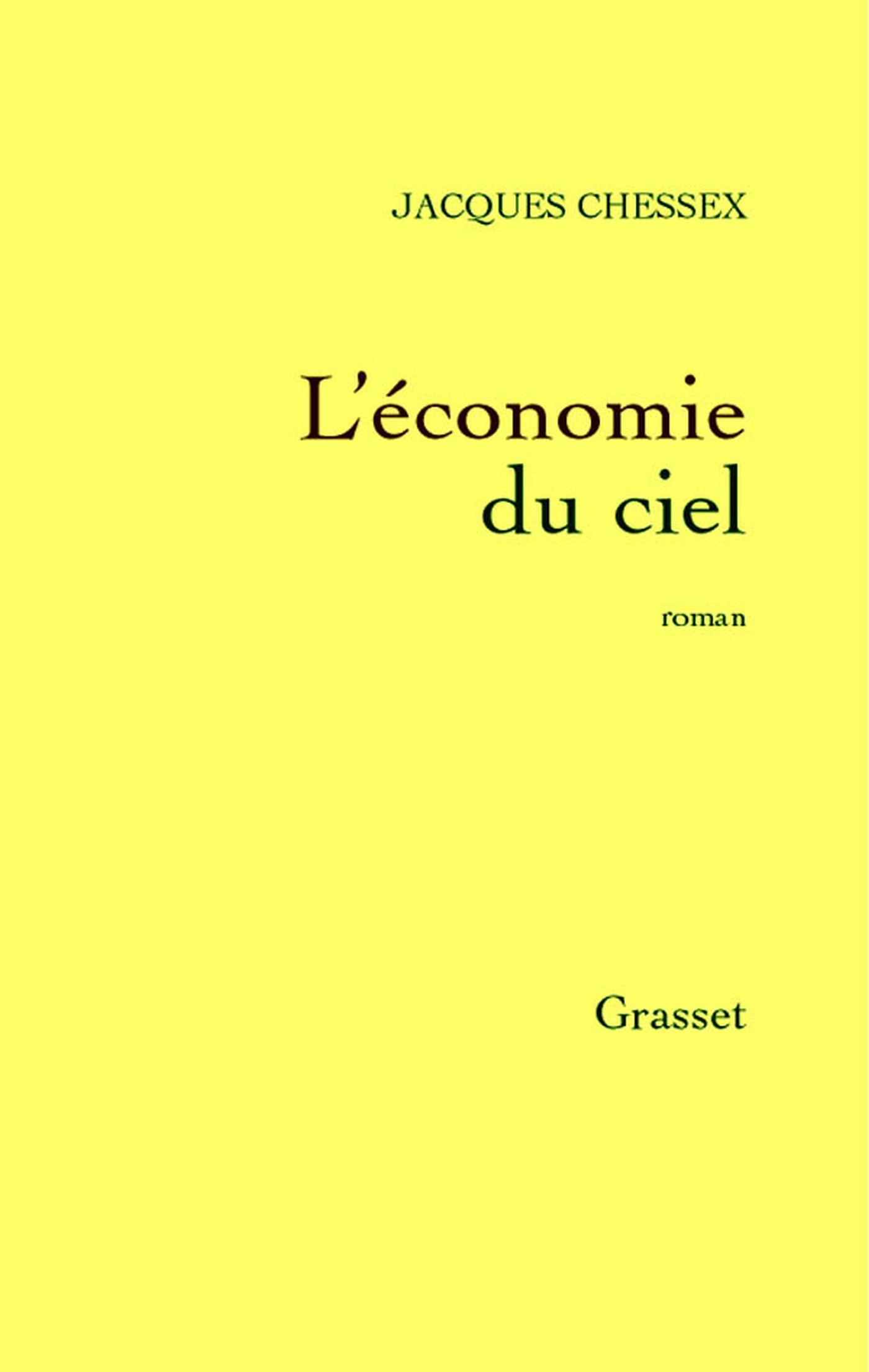 L'économie du ciel   Chessex, Jacques. Auteur