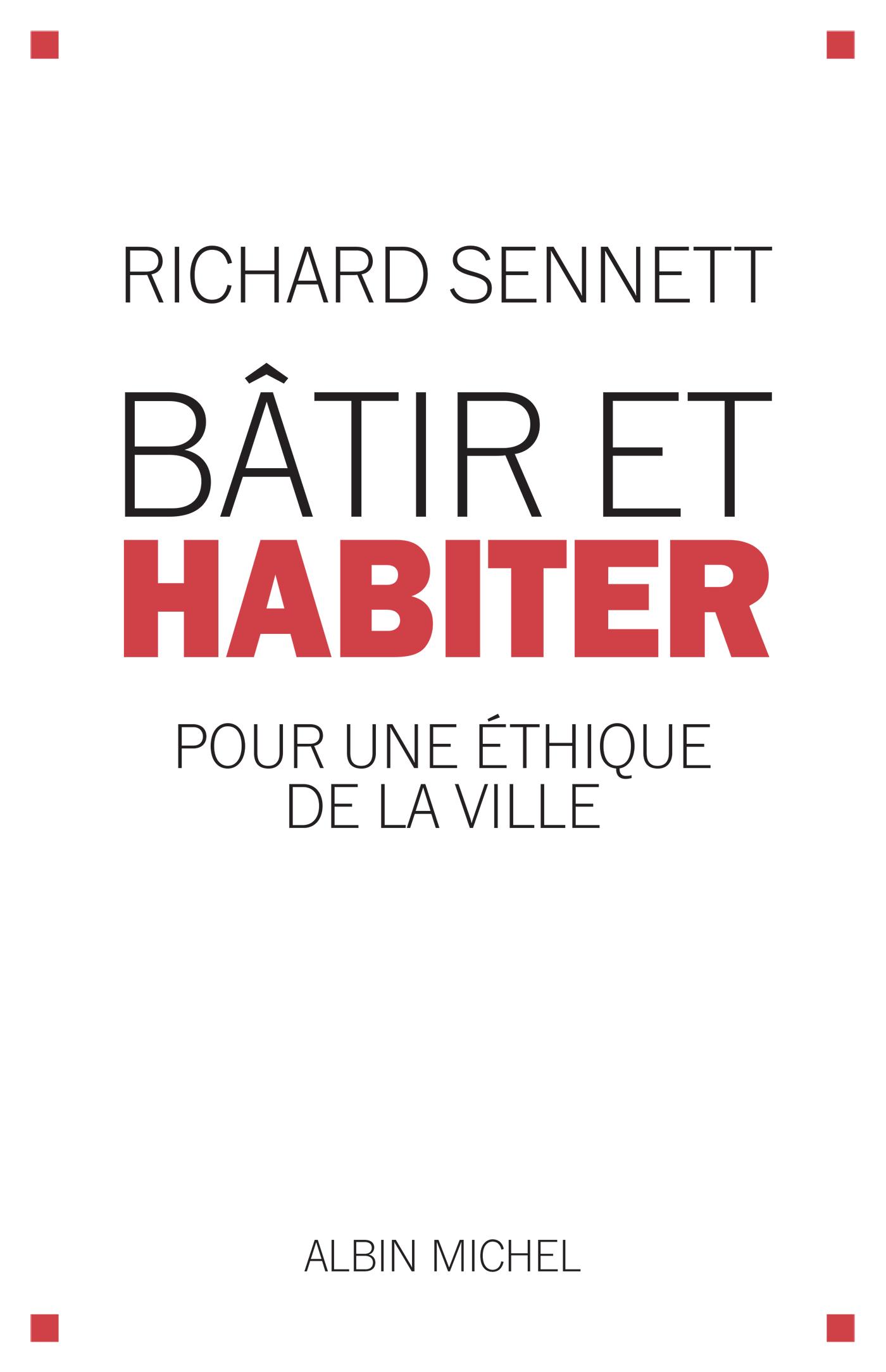 Bâtir et habiter | Sennett, Richard. Auteur