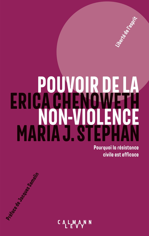 Pouvoir de la non-violence | Chenoweth, Erica. Auteur