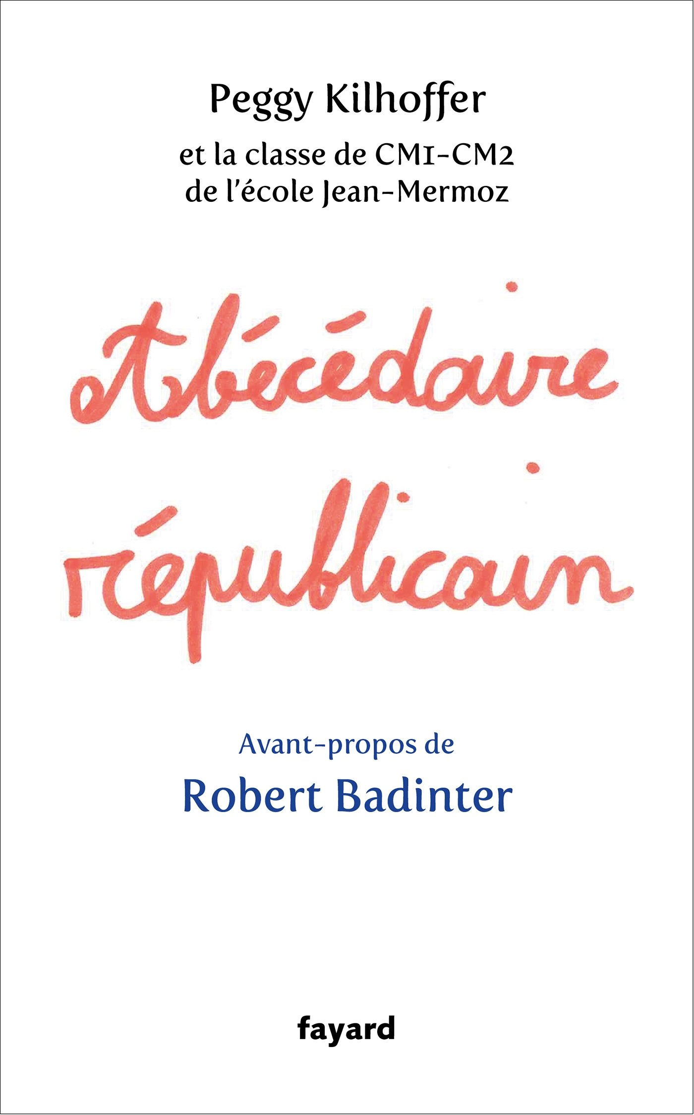 Abécédaire républicain | Kilhoffer, Peggy. Auteur