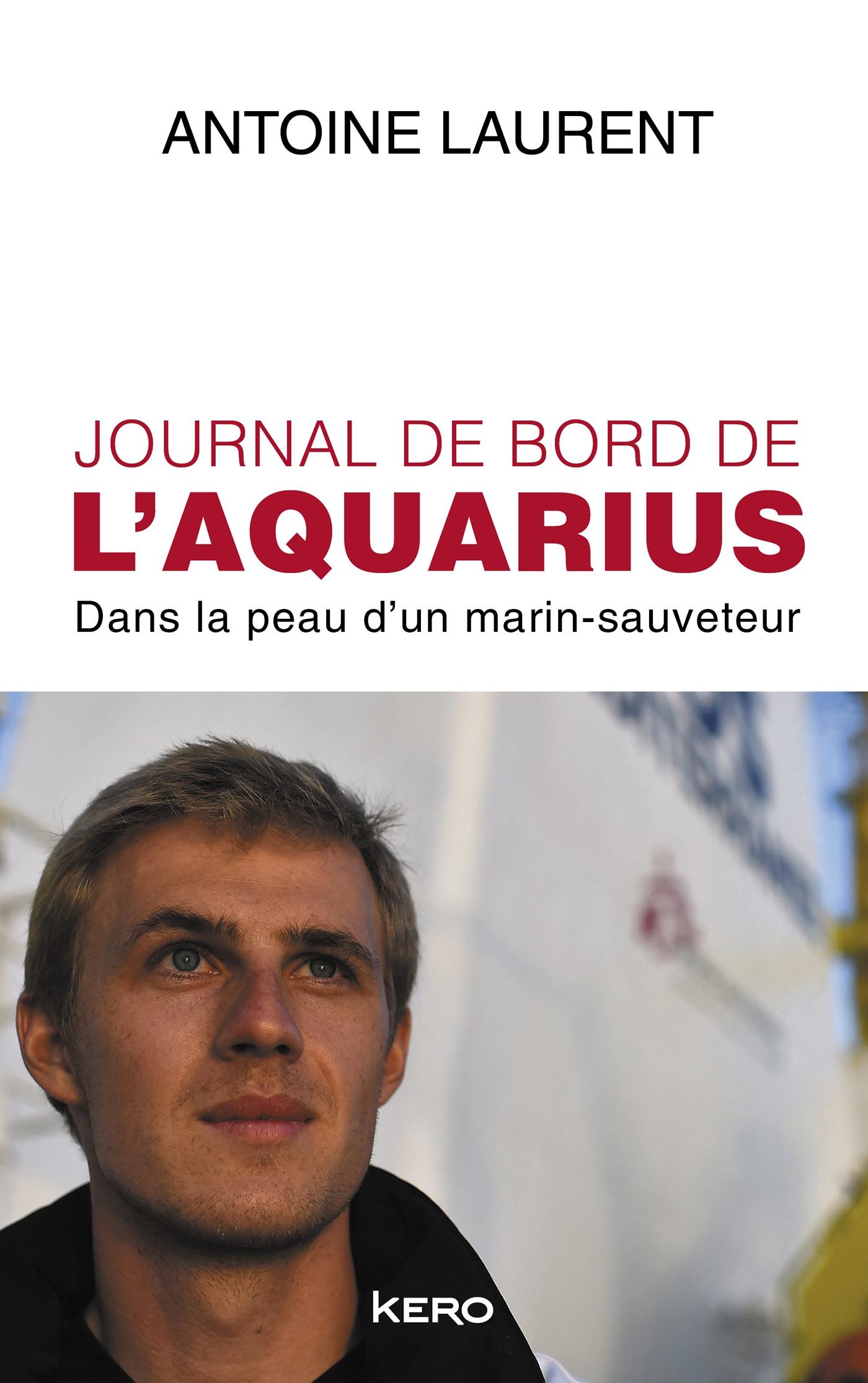 Journal de bord de l'Aquarius   Laurent, Antoine. Auteur