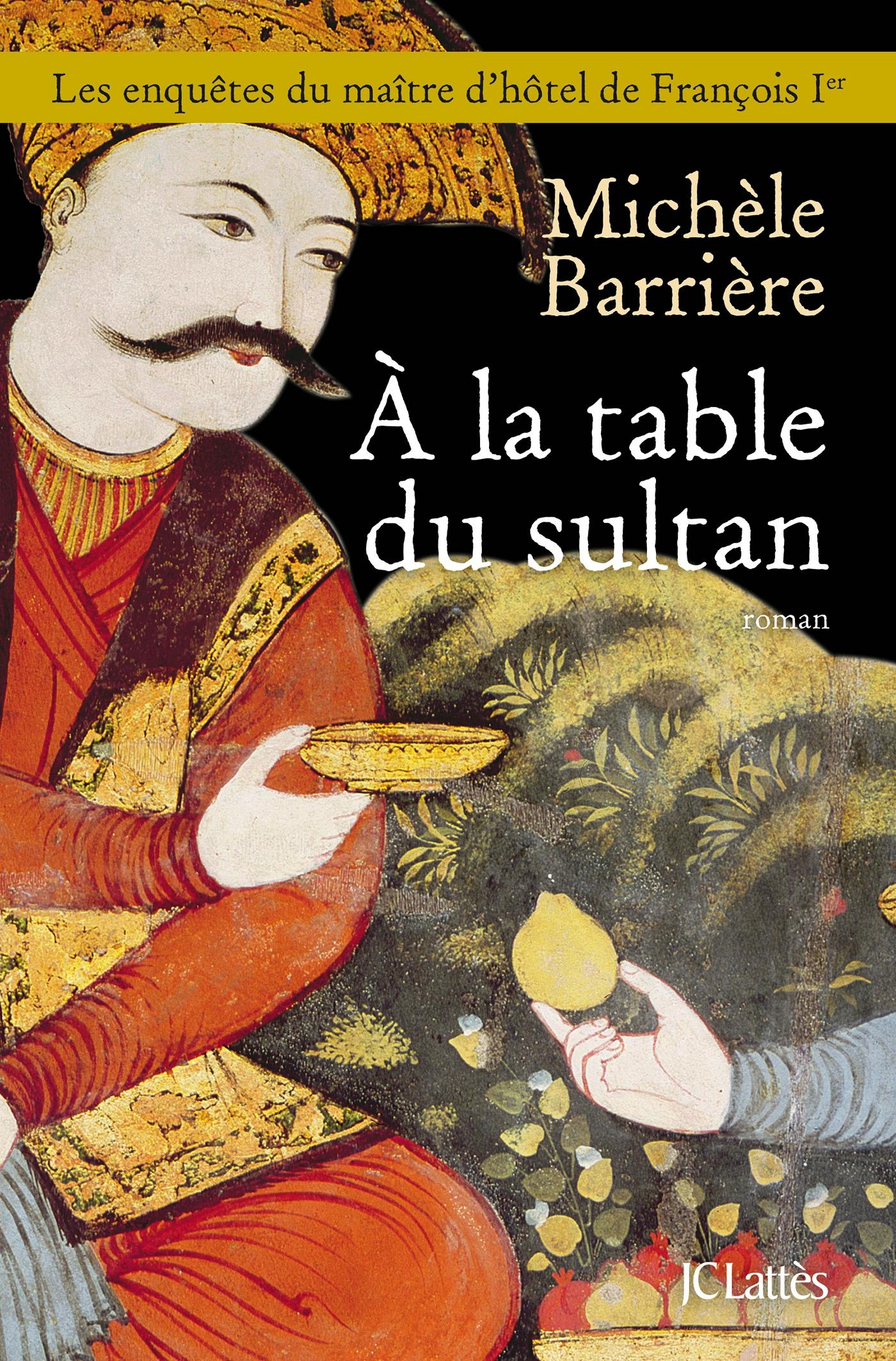 A la table du sultan | Barrière, Michèle. Auteur
