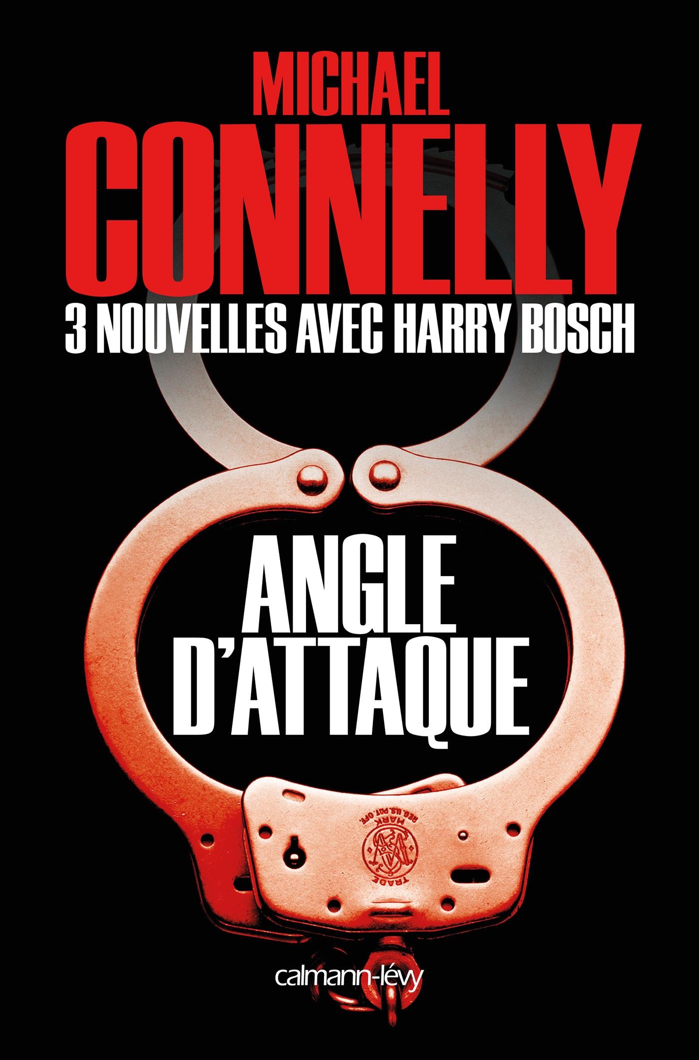 Angle d'attaque - Nouvelles inédites | Connelly, Michael. Auteur