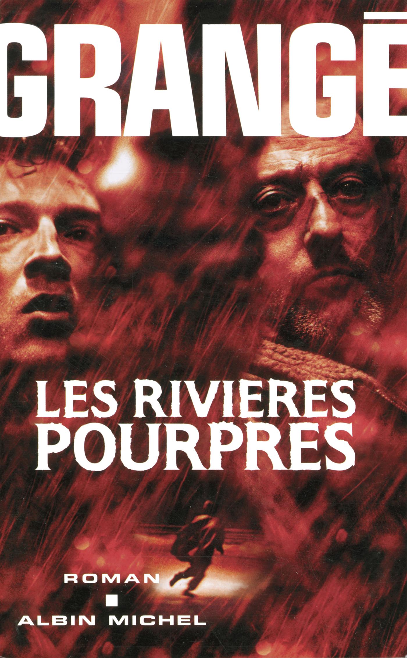 Les Rivières pourpres   Grangé, Jean-Christophe. Auteur