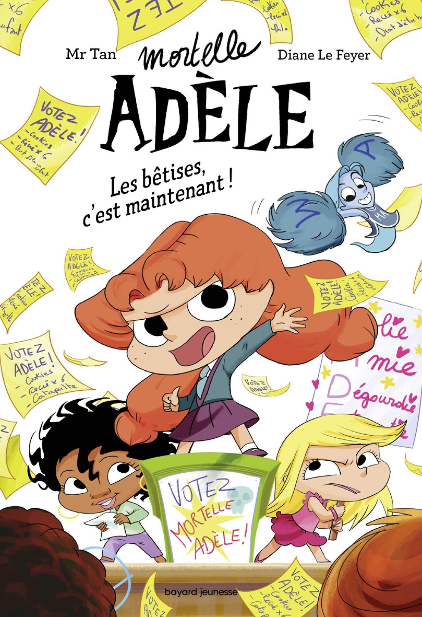 Roman Mortelle Adèle - Les bêtises, c'est maintenant! | Mr Tan, . Auteur