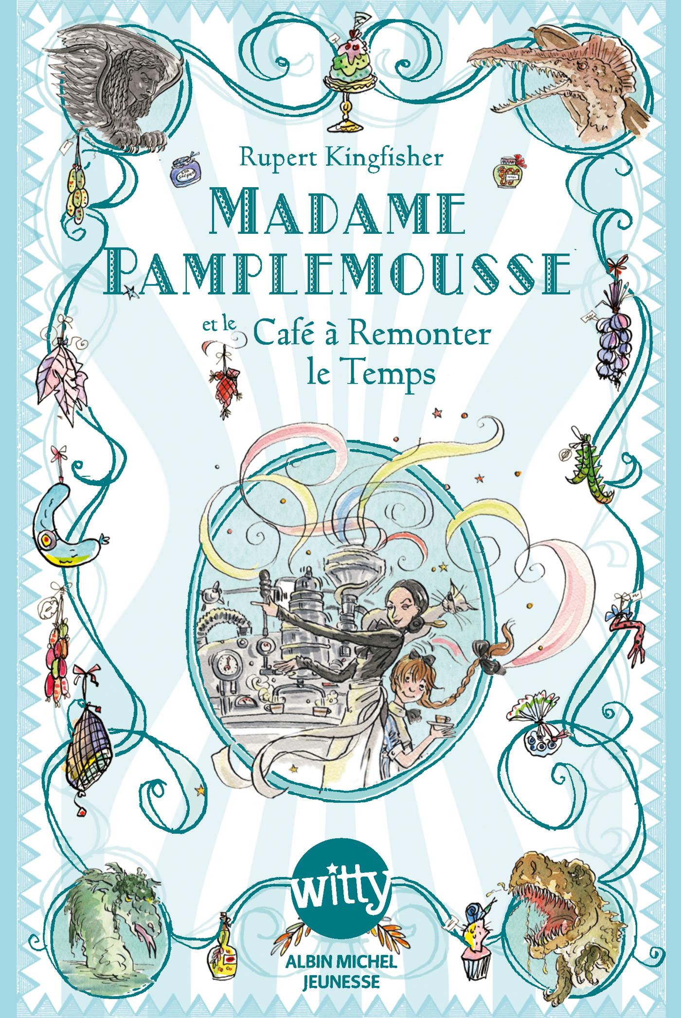 Madame Pamplemousse et le Café à Remonter le Temps - tome 2 | Kingfisher, Rupert. Auteur