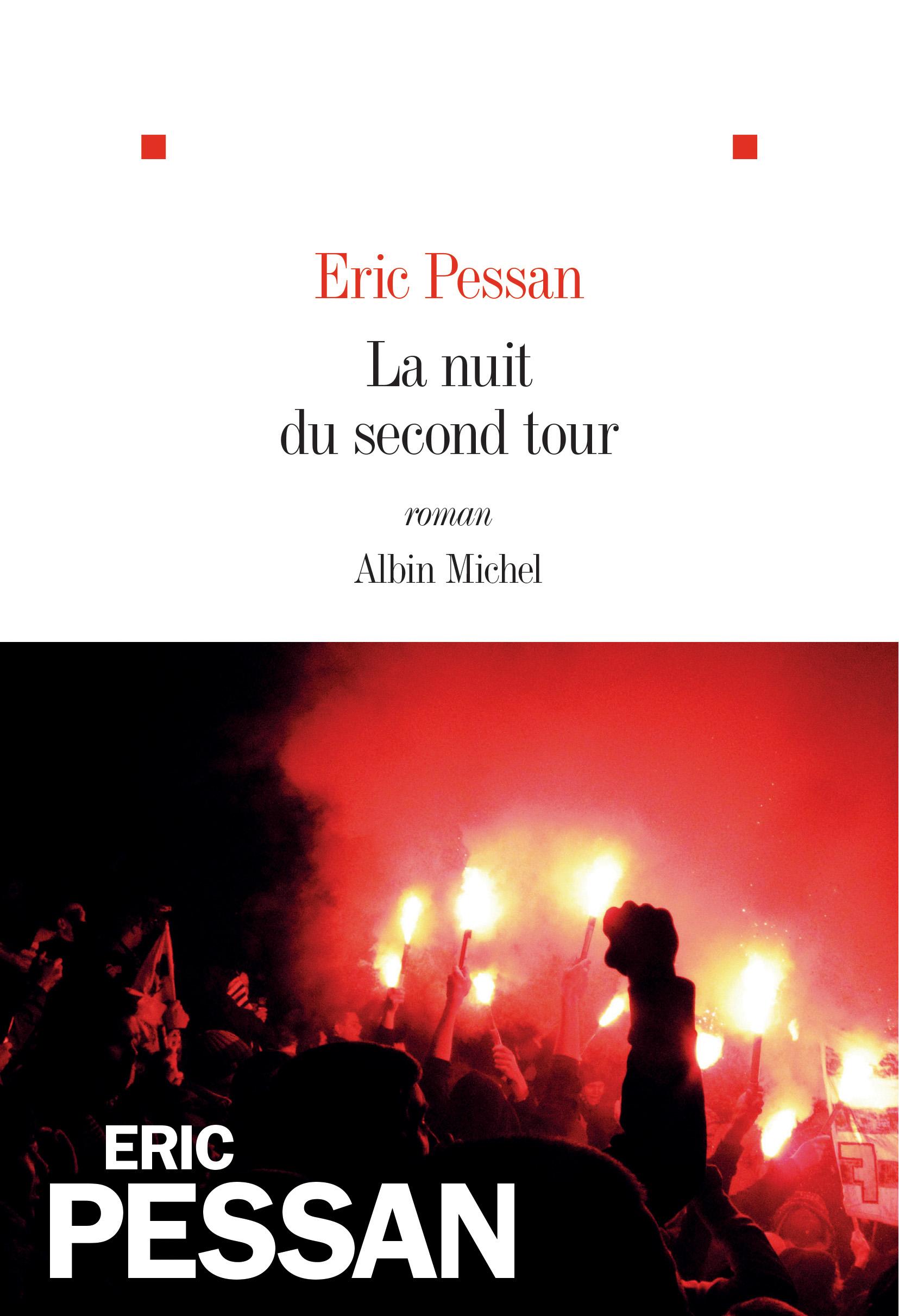 La Nuit du second tour | Pessan, Eric. Auteur