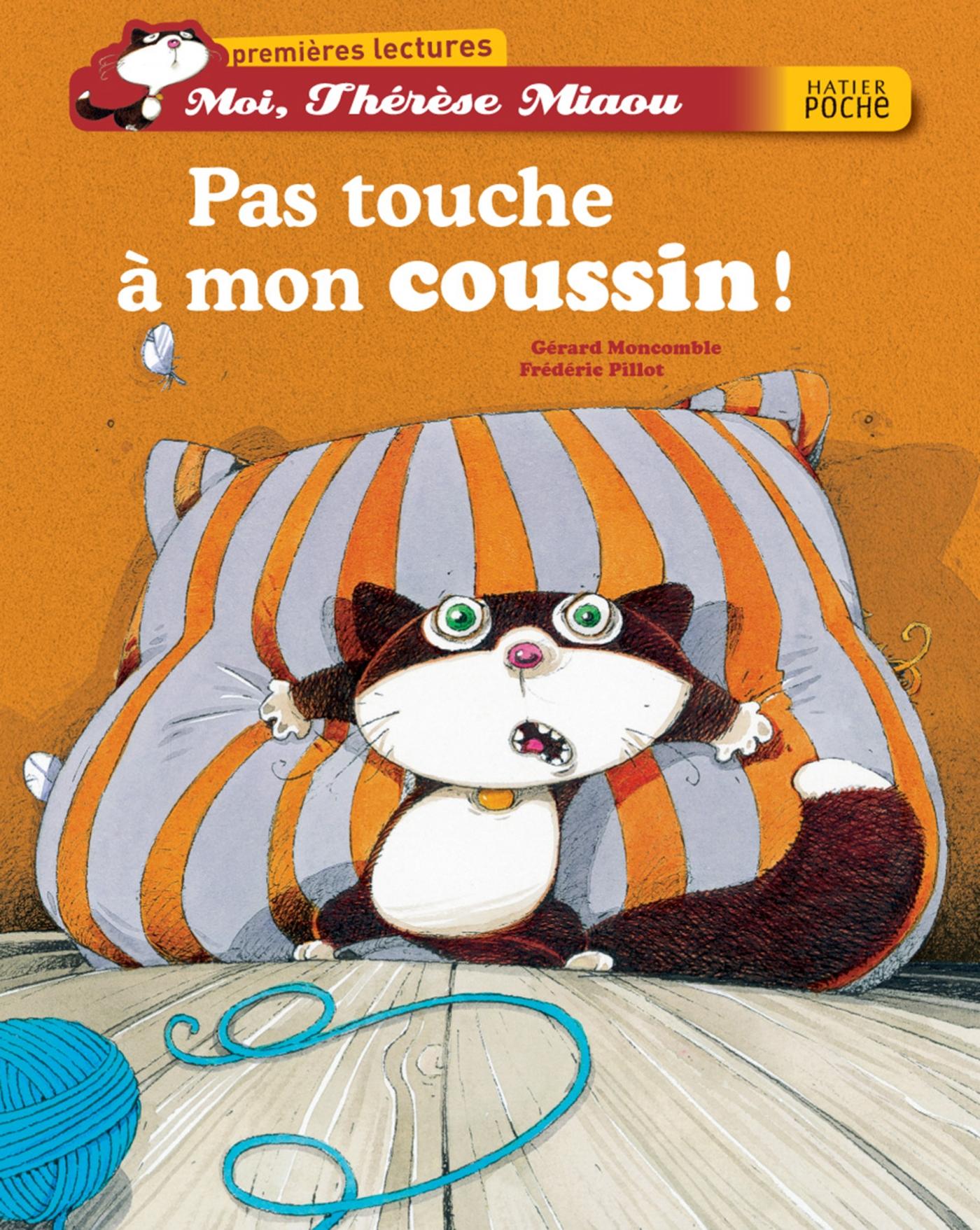 Pas touche à mon coussin ! | Moncomble, Gérard. Auteur