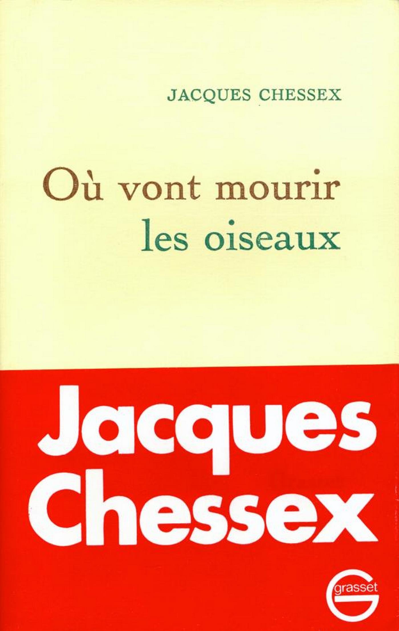 Où vont mourir les oiseaux | Chessex, Jacques. Auteur
