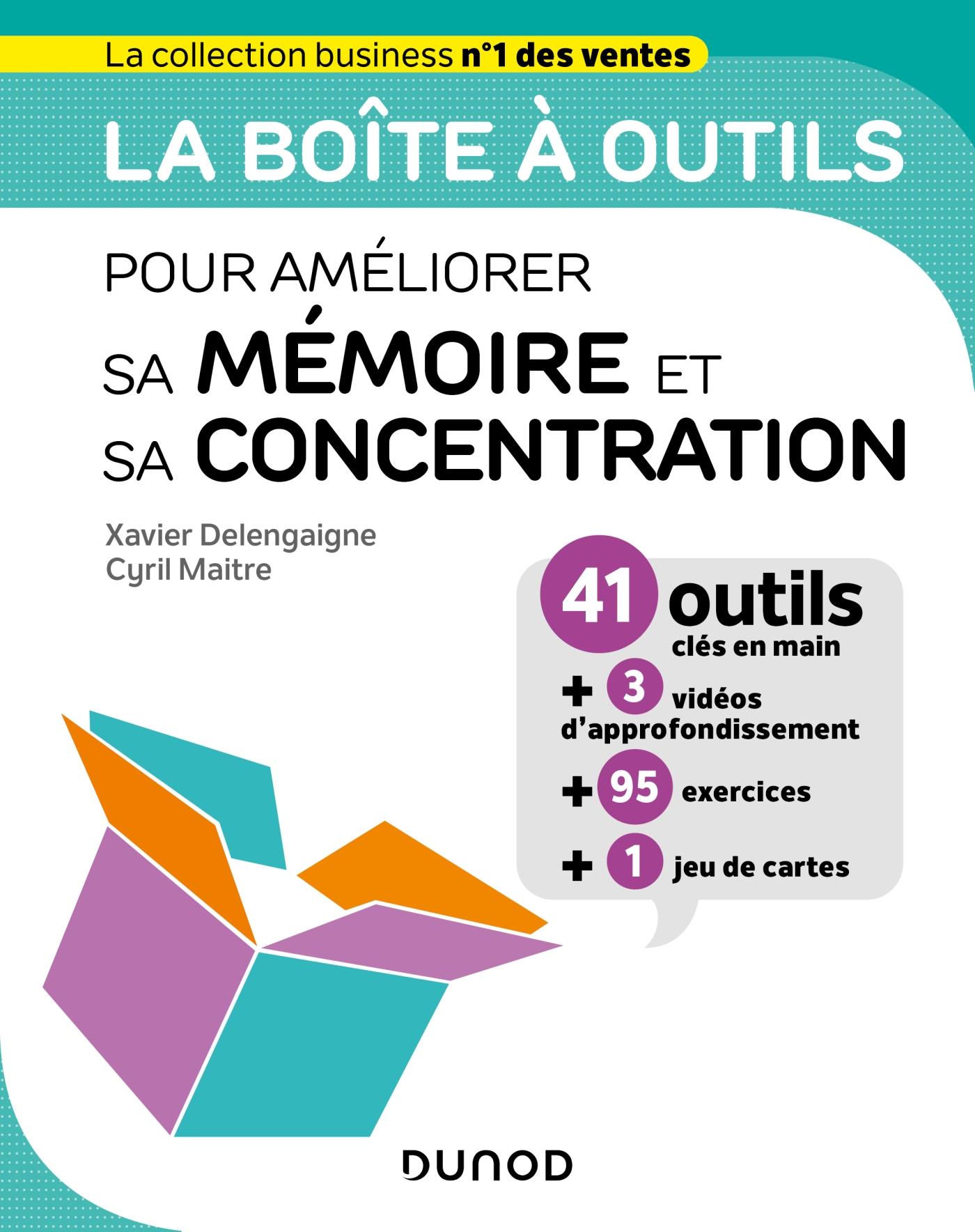 La boîte à outils pour améliorer sa mémoire et sa concentration | Delengaigne, Xavier. Auteur
