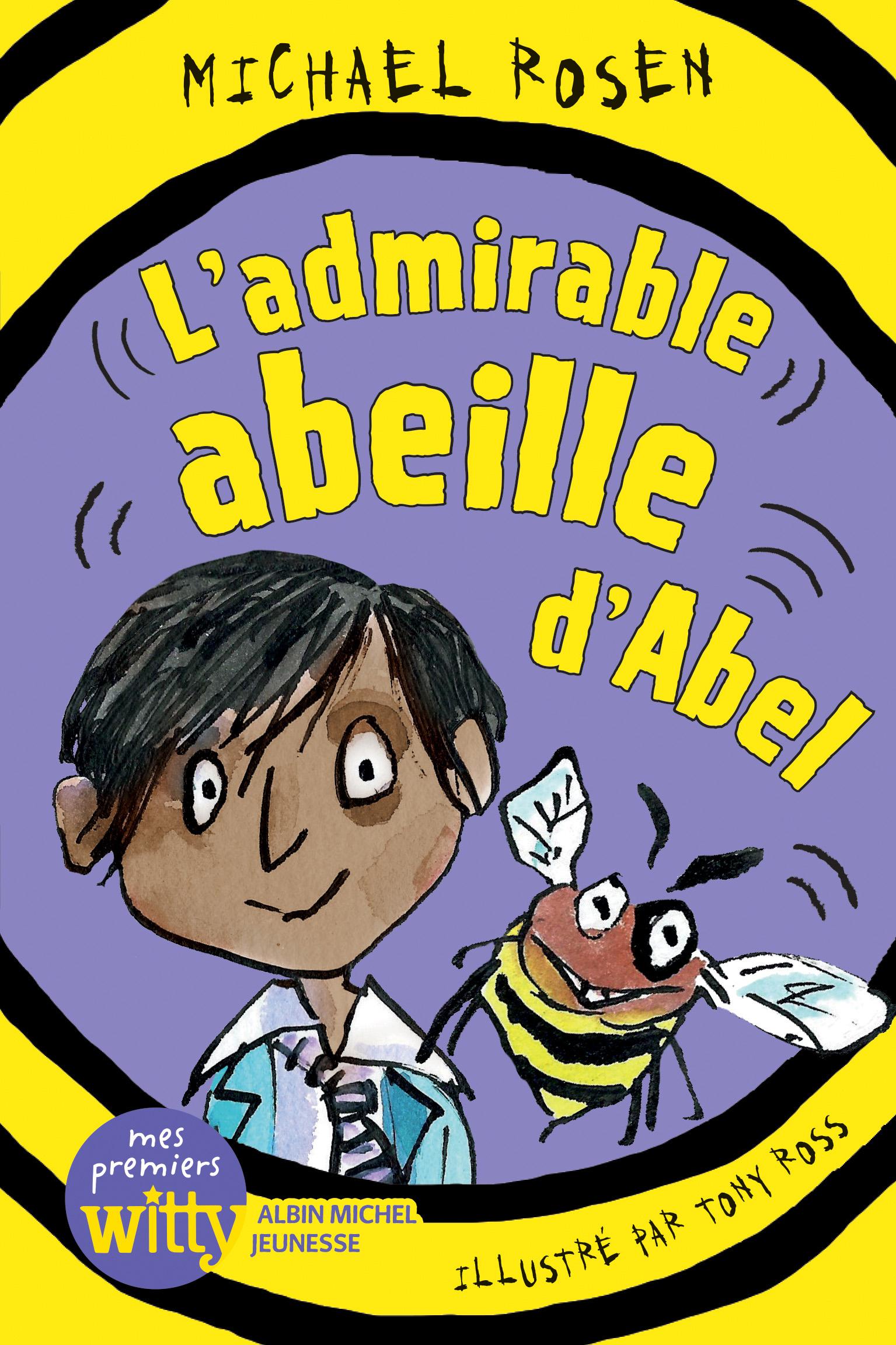 L'Admirable Abeille d'Abel | Rosen, Michael. Auteur