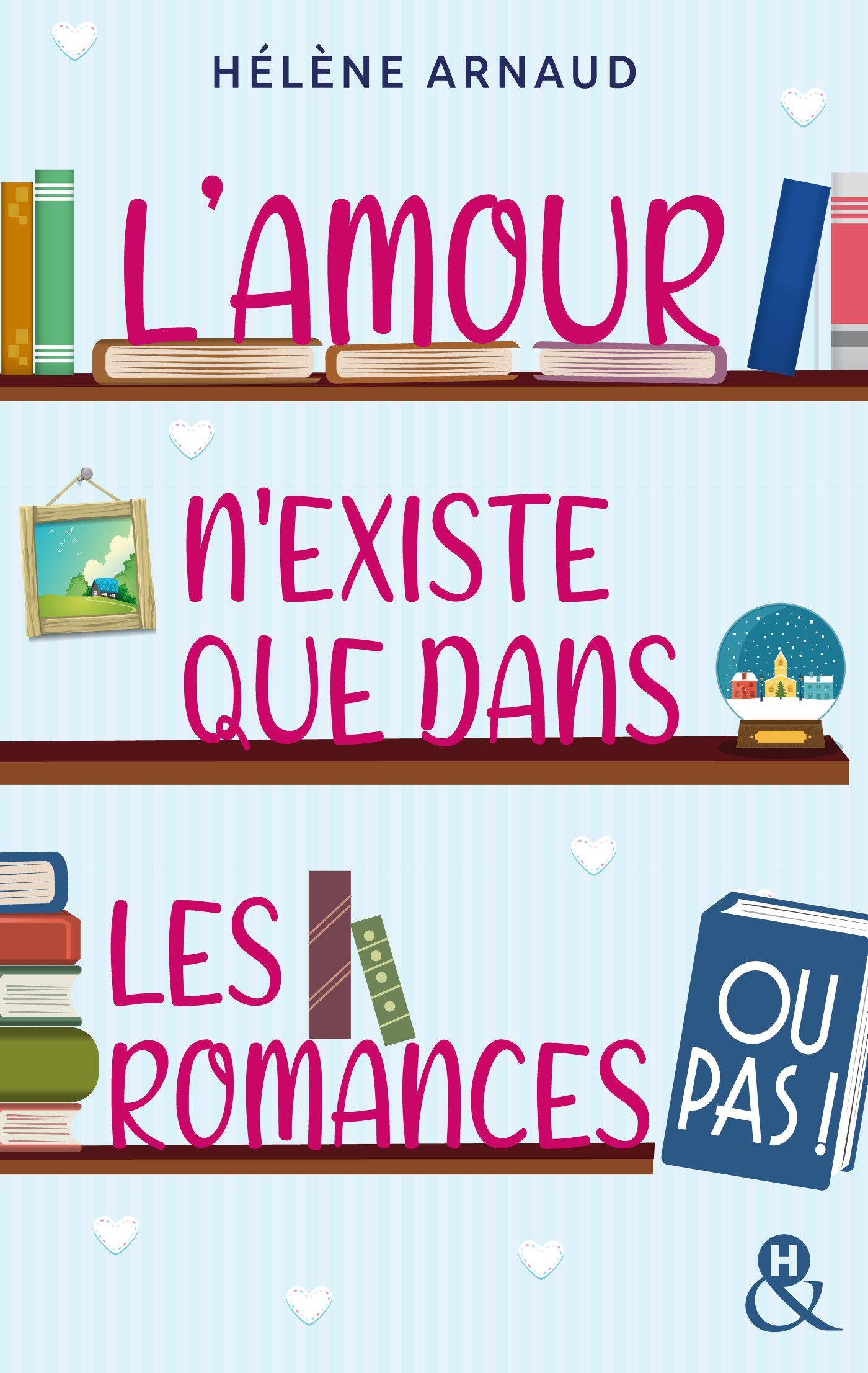 L'amour n'existe que dans les romances... ou pas !